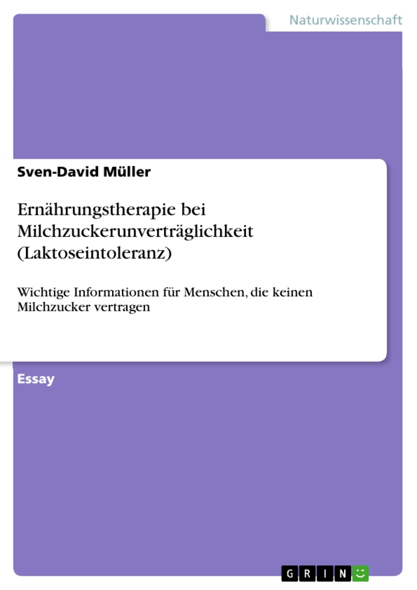 Titel: Ernährungstherapie bei Milchzuckerunverträglichkeit (Laktoseintoleranz)