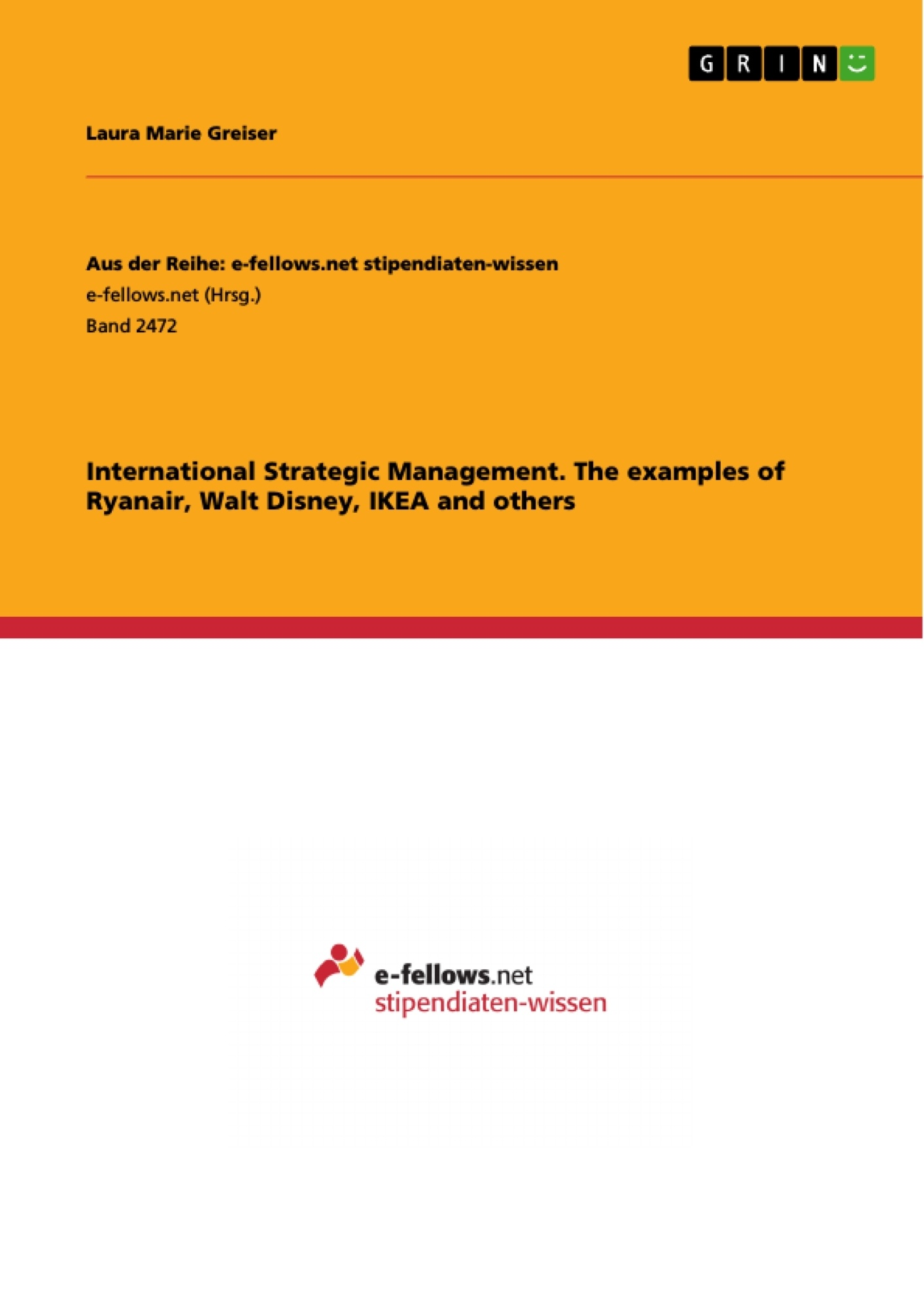Title: International Strategic Management. The examples of Ryanair, Walt Disney, IKEA and others
