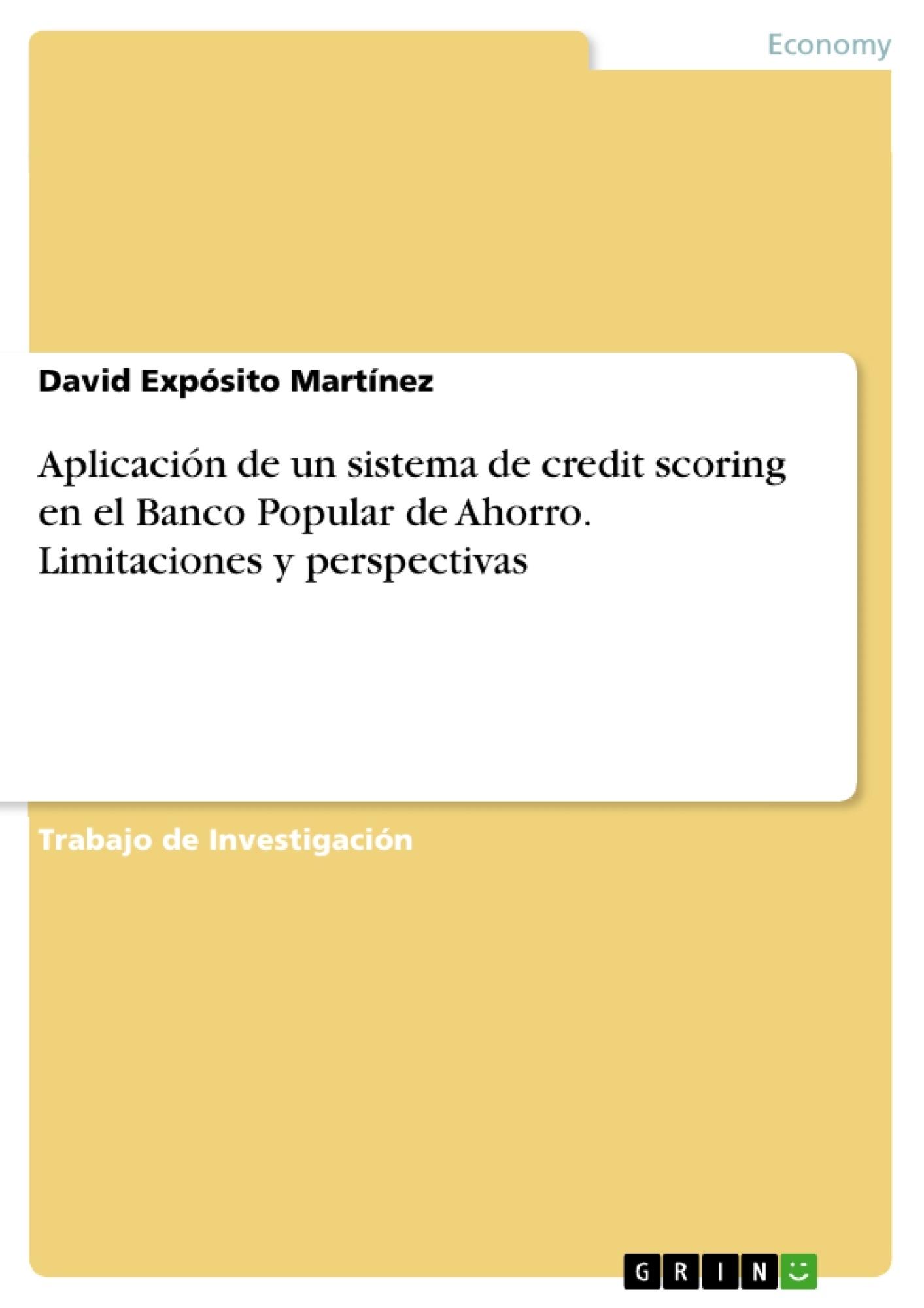 Título: Aplicación de un sistema de credit scoring en el Banco Popular de Ahorro. Limitaciones y perspectivas
