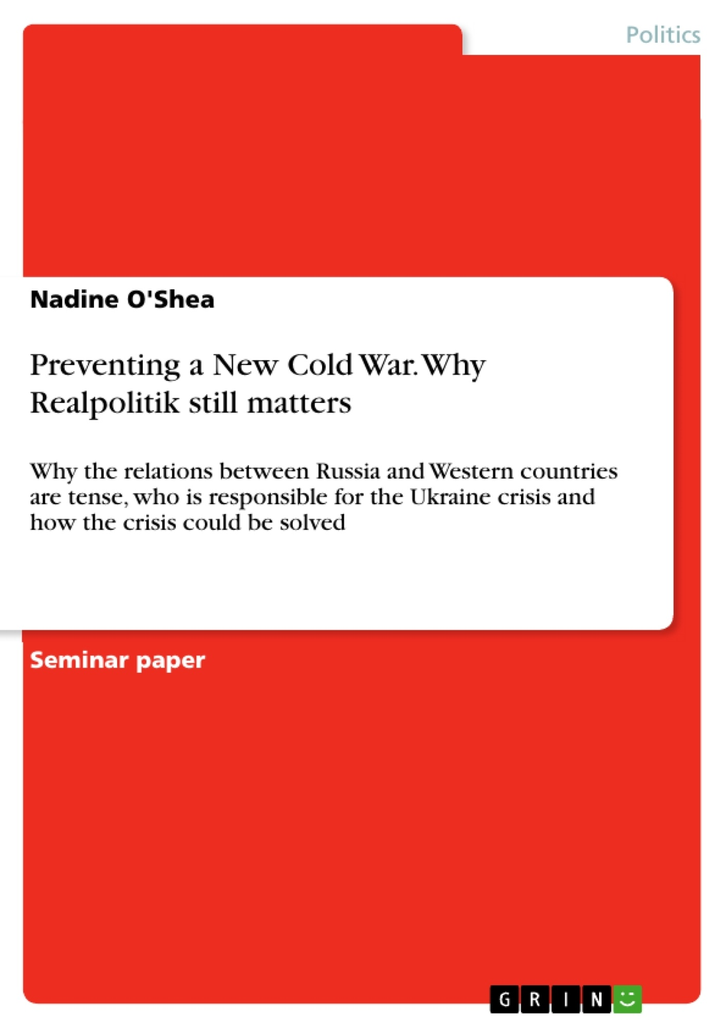 Title: Preventing a New Cold War. Why Realpolitik still matters