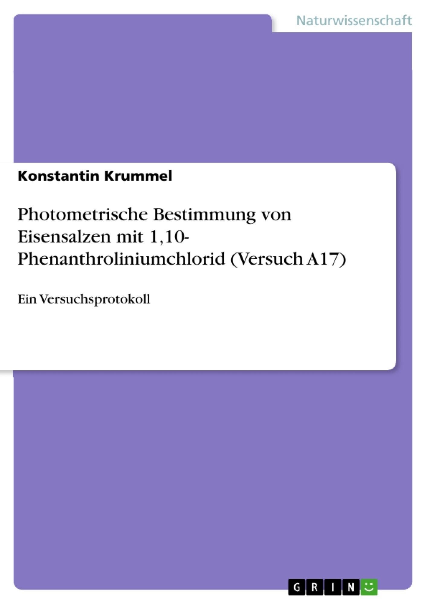 Titel: Photometrische Bestimmung von Eisensalzen mit 1,10- Phenanthroliniumchlorid (Versuch A17)