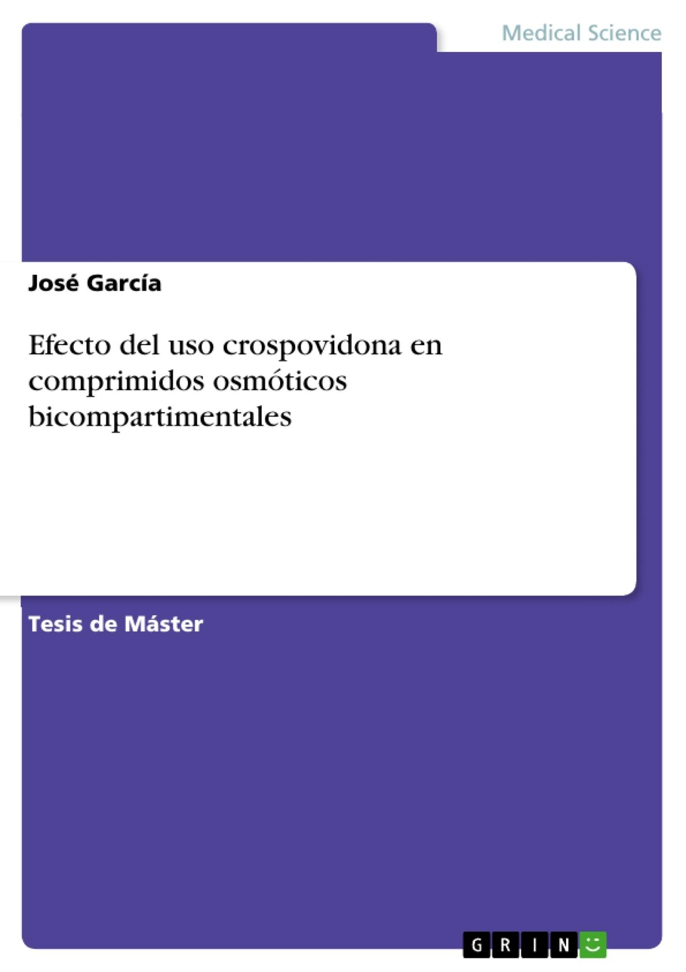 Título: Efecto del uso crospovidona en comprimidos osmóticos bicompartimentales