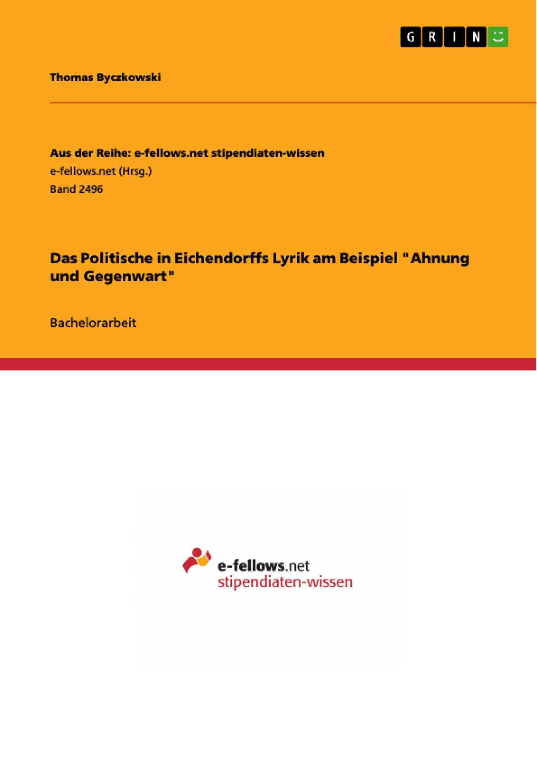 """Titel: Das Politische in Eichendorffs Lyrik am Beispiel """"Ahnung und Gegenwart"""""""