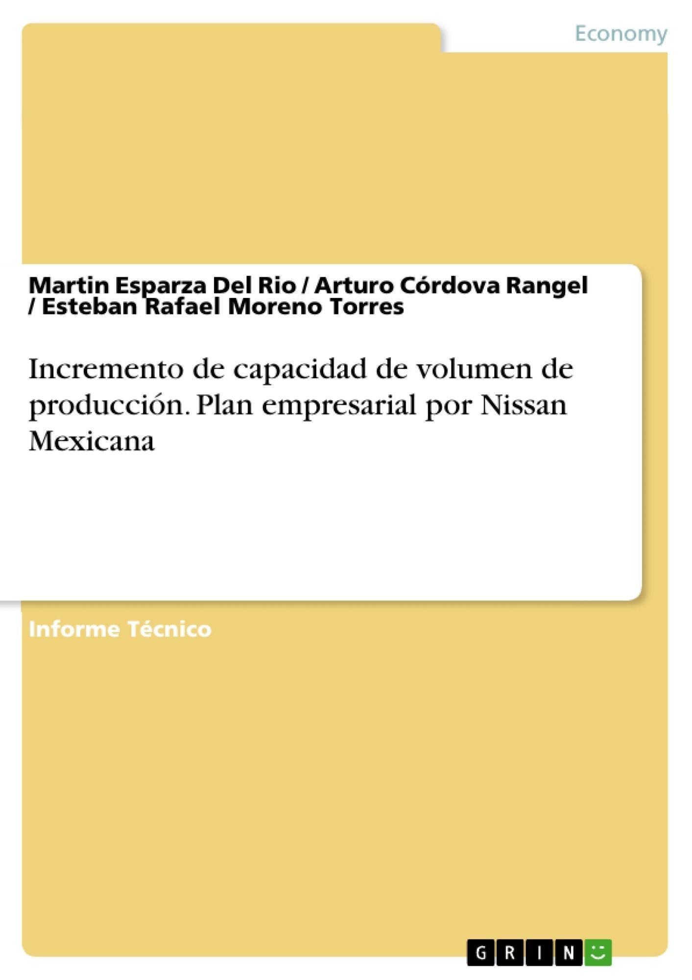 Título: Incremento de capacidad de volumen de producción. Plan empresarial por Nissan Mexicana