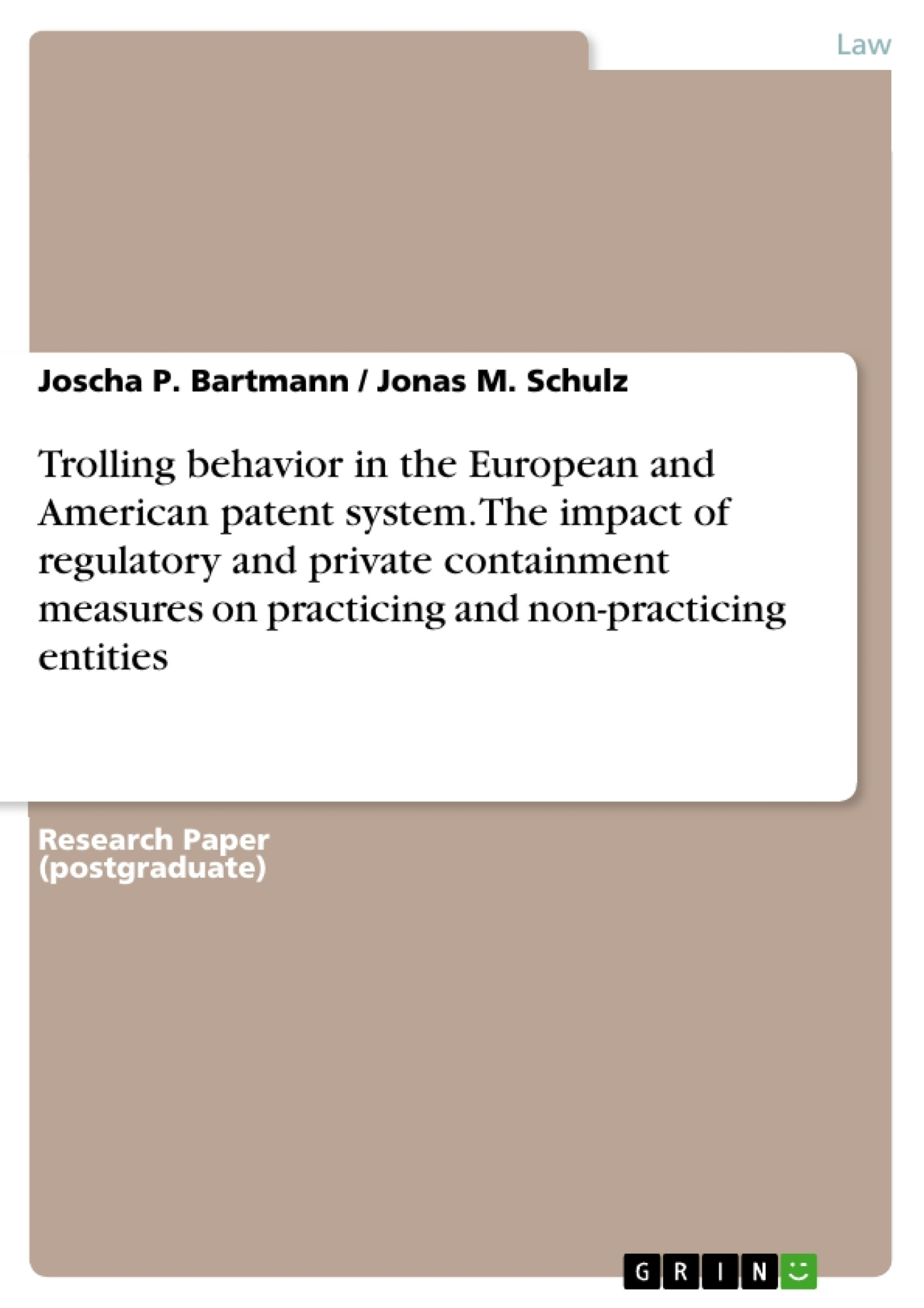 Title: Trolling behavior in the European and American patent system. The impact of regulatory and private containment measures on practicing and non-practicing entities