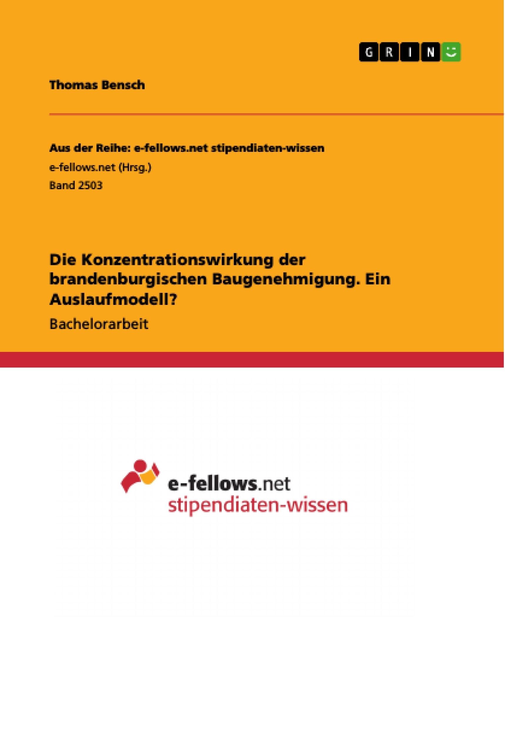 Titel: Die Konzentrationswirkung der brandenburgischen Baugenehmigung. Ein Auslaufmodell?