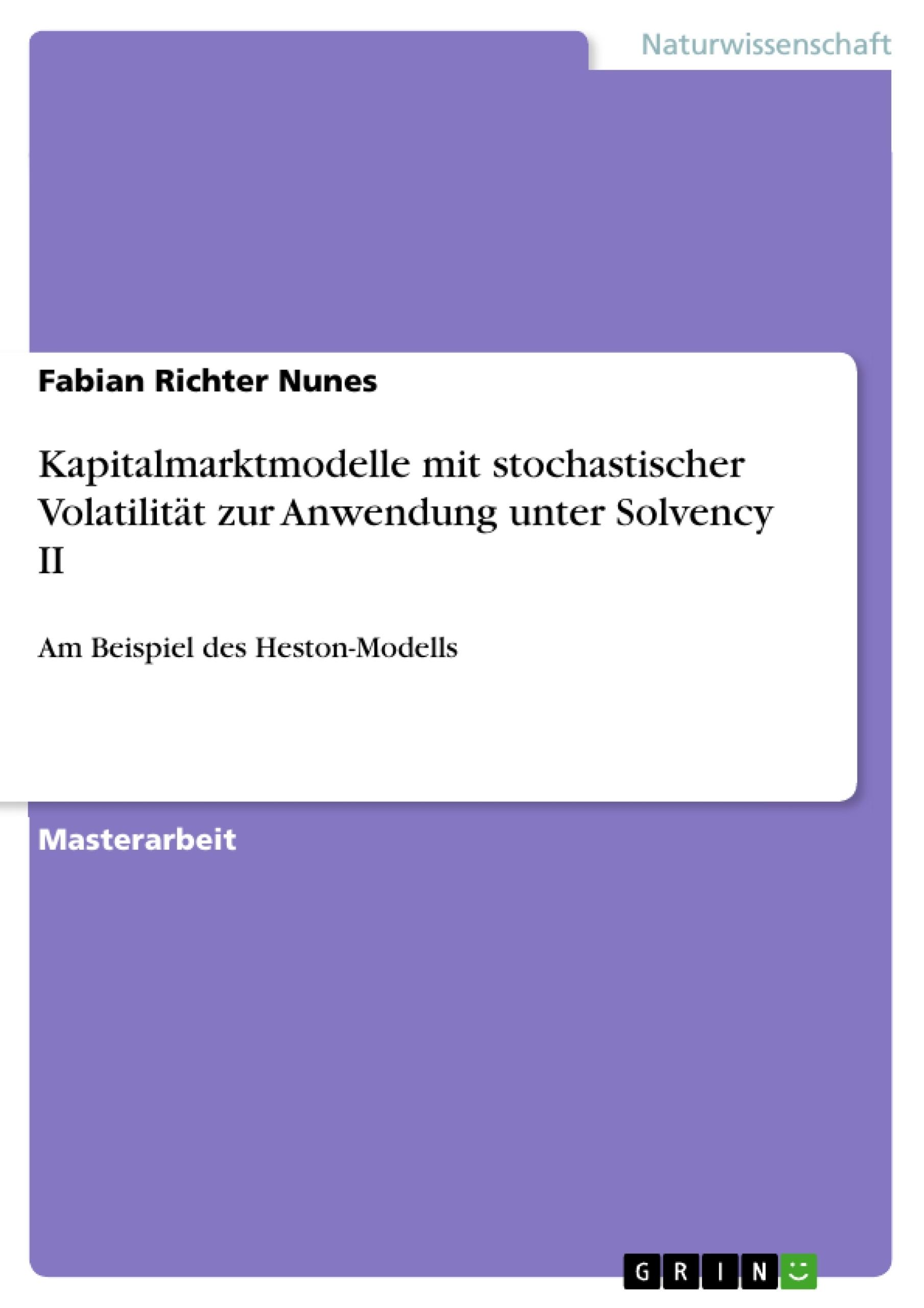 Titel: Kapitalmarktmodelle mit stochastischer Volatilität zur Anwendung unter Solvency II