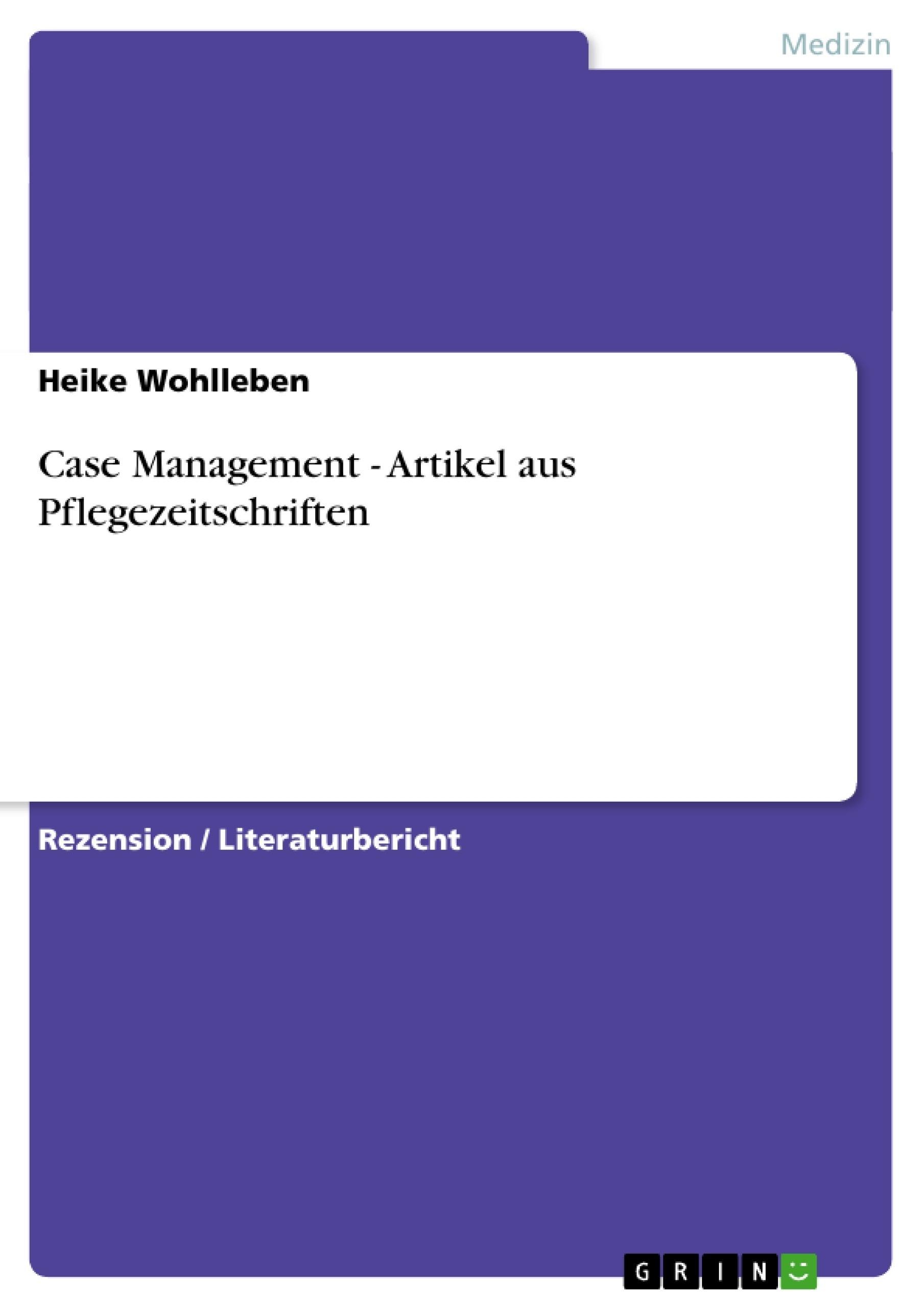 Titel: Case Management - Artikel aus Pflegezeitschriften