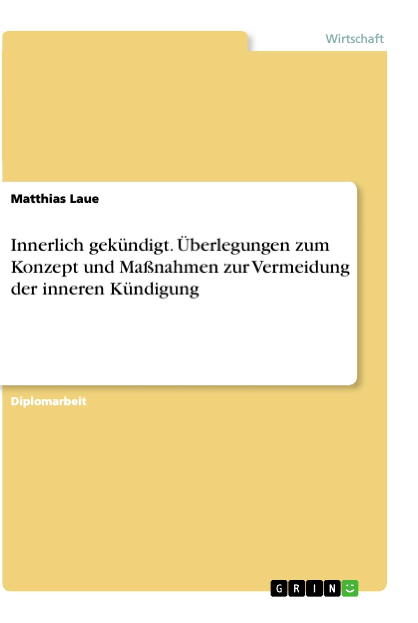 Titel: Innerlich gekündigt. Überlegungen zum Konzept und Maßnahmen zur Vermeidung der inneren Kündigung