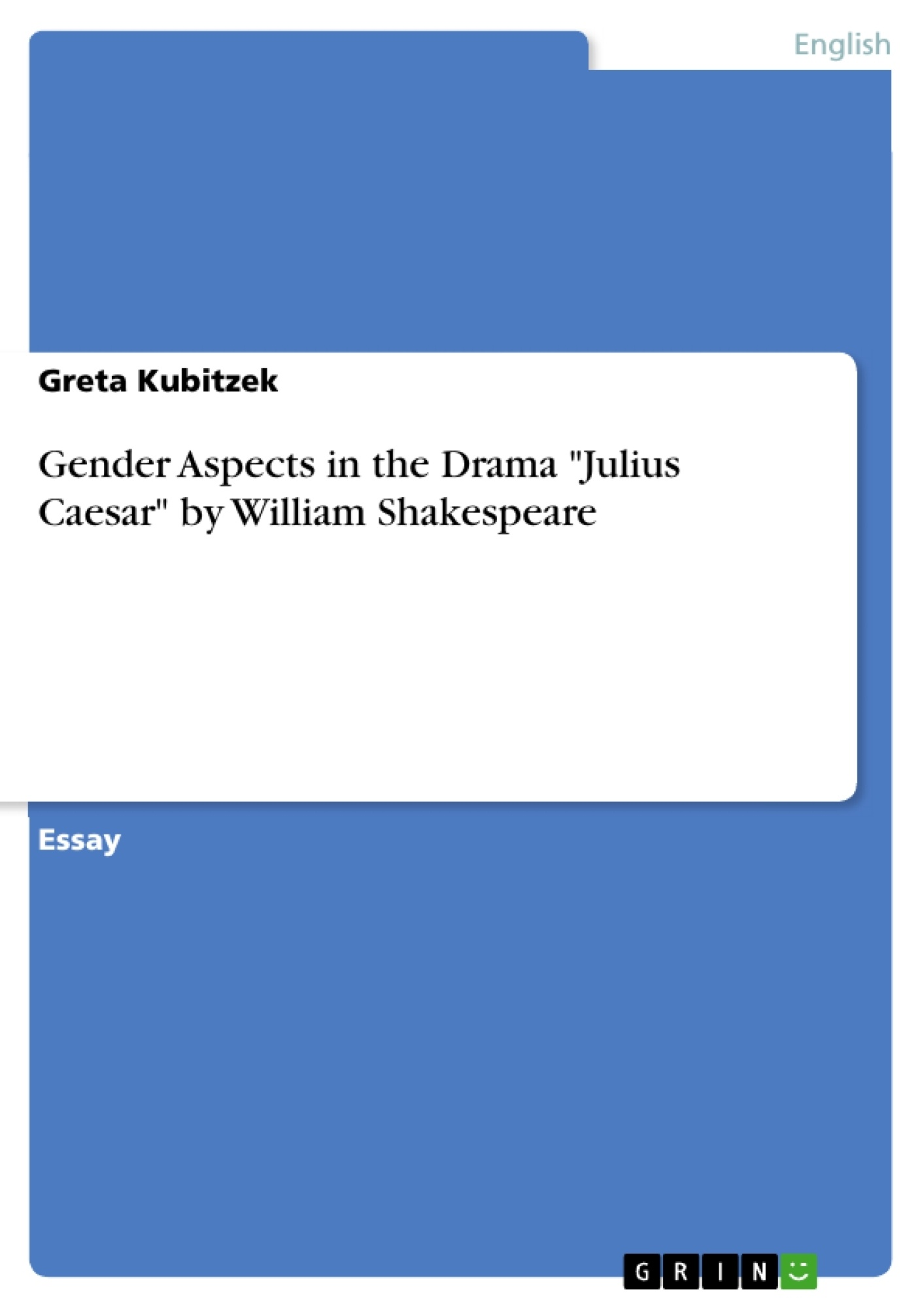 """Title: Gender Aspects in the Drama """"Julius Caesar"""" by William Shakespeare"""