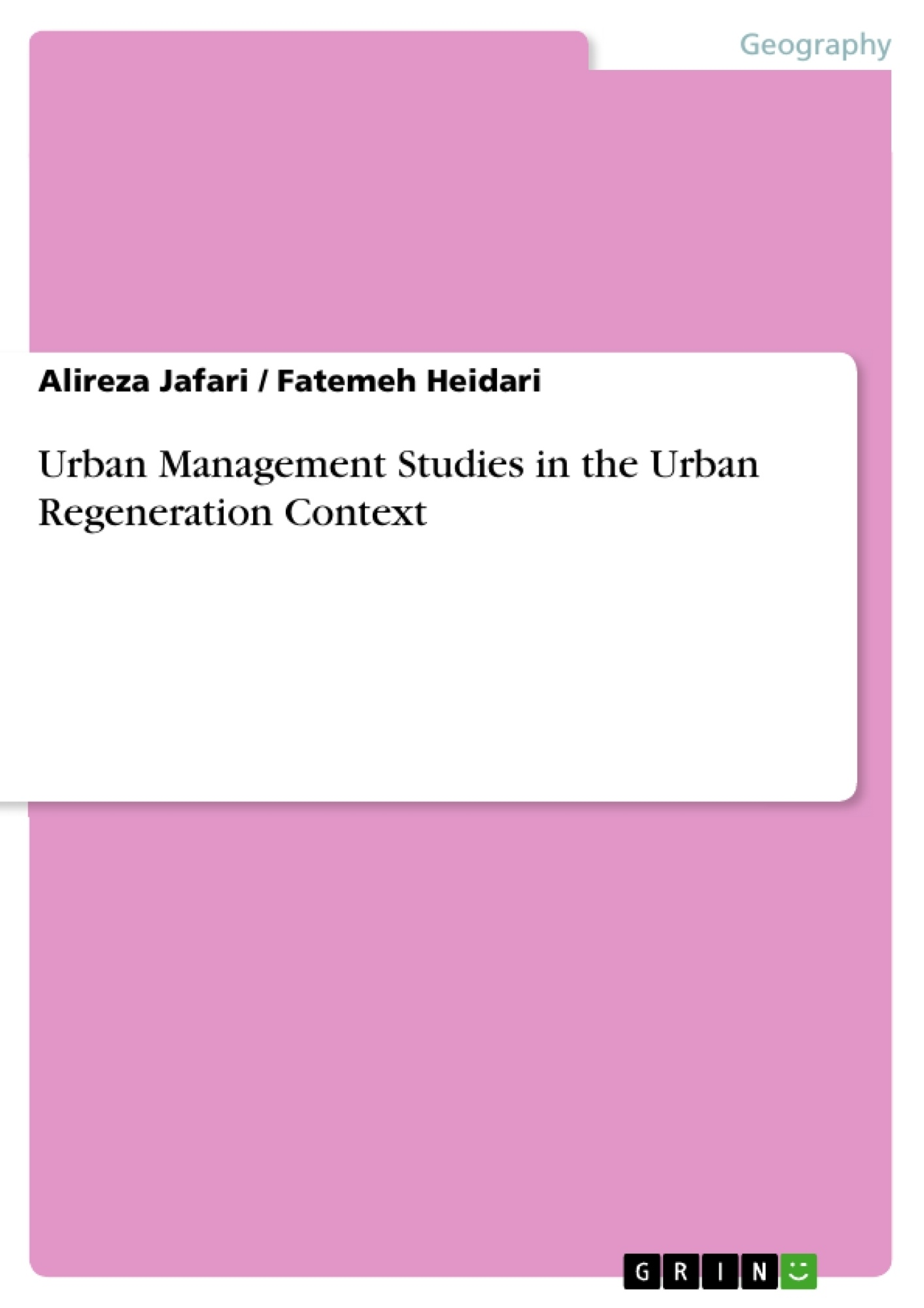 Title: Urban Management Studies in the Urban Regeneration Context