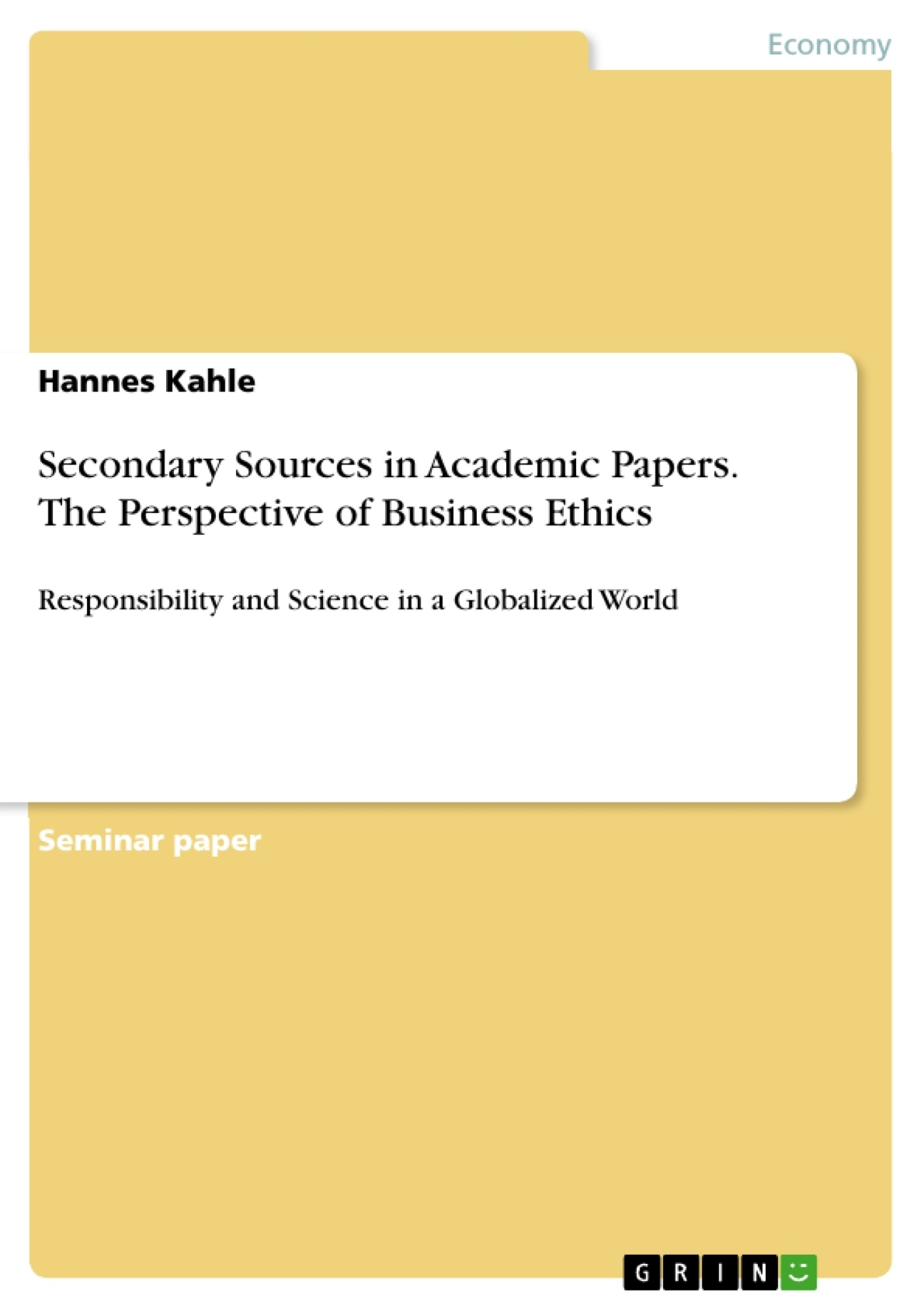 Title: Secondary Sources in Academic Papers. The Perspective of Business Ethics