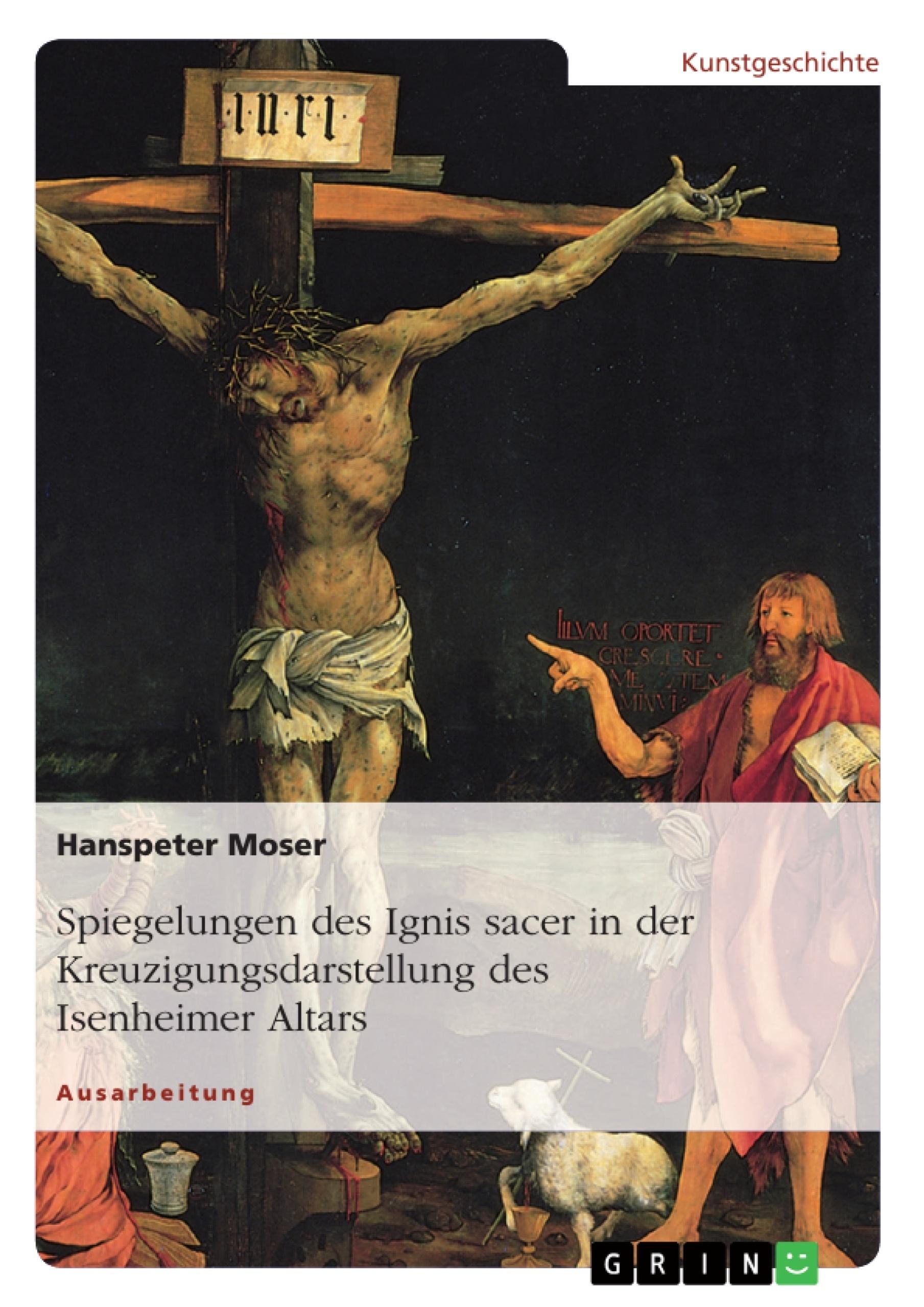 Spiegelungen des Ignis sacer in der Kreuzigungsdarstellung des ...