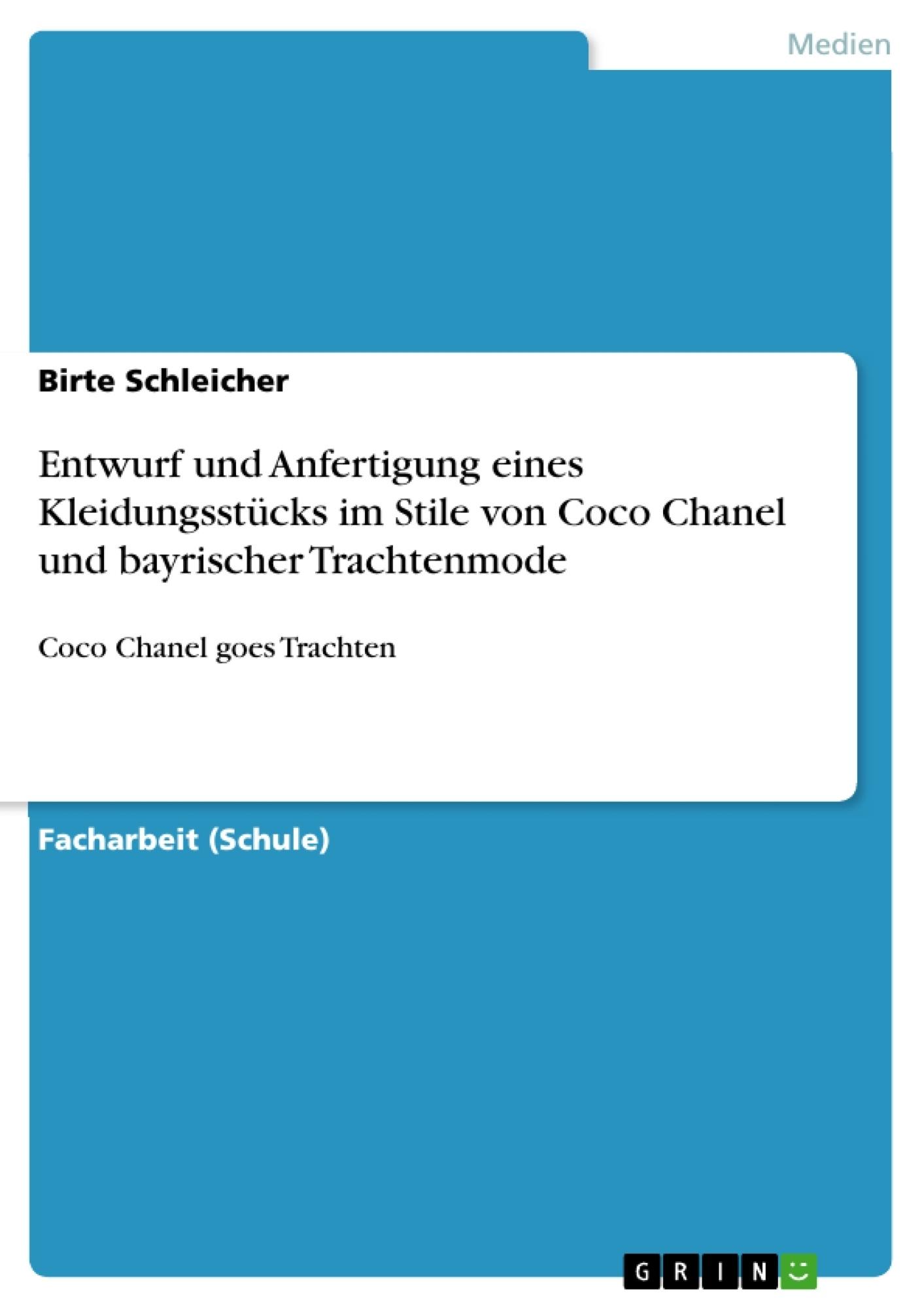 Titel: Entwurf und Anfertigung eines Kleidungsstücks im Stile von Coco Chanel und bayrischer Trachtenmode
