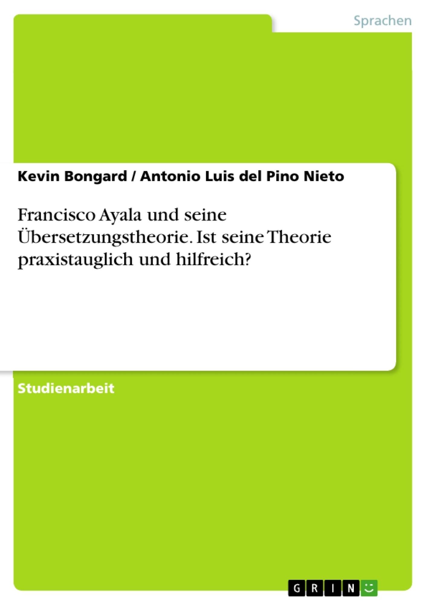 Titel: Francisco Ayala und seine Übersetzungstheorie. Ist seine Theorie praxistauglich und hilfreich?