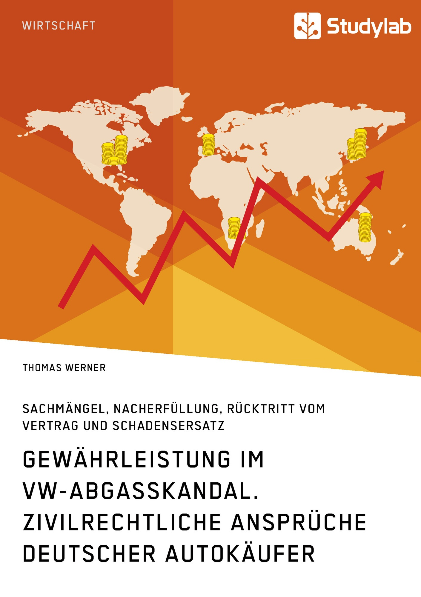 Titel: Gewährleistung im VW-Abgasskandal. Zivilrechtliche Ansprüche deutscher Autokäufer