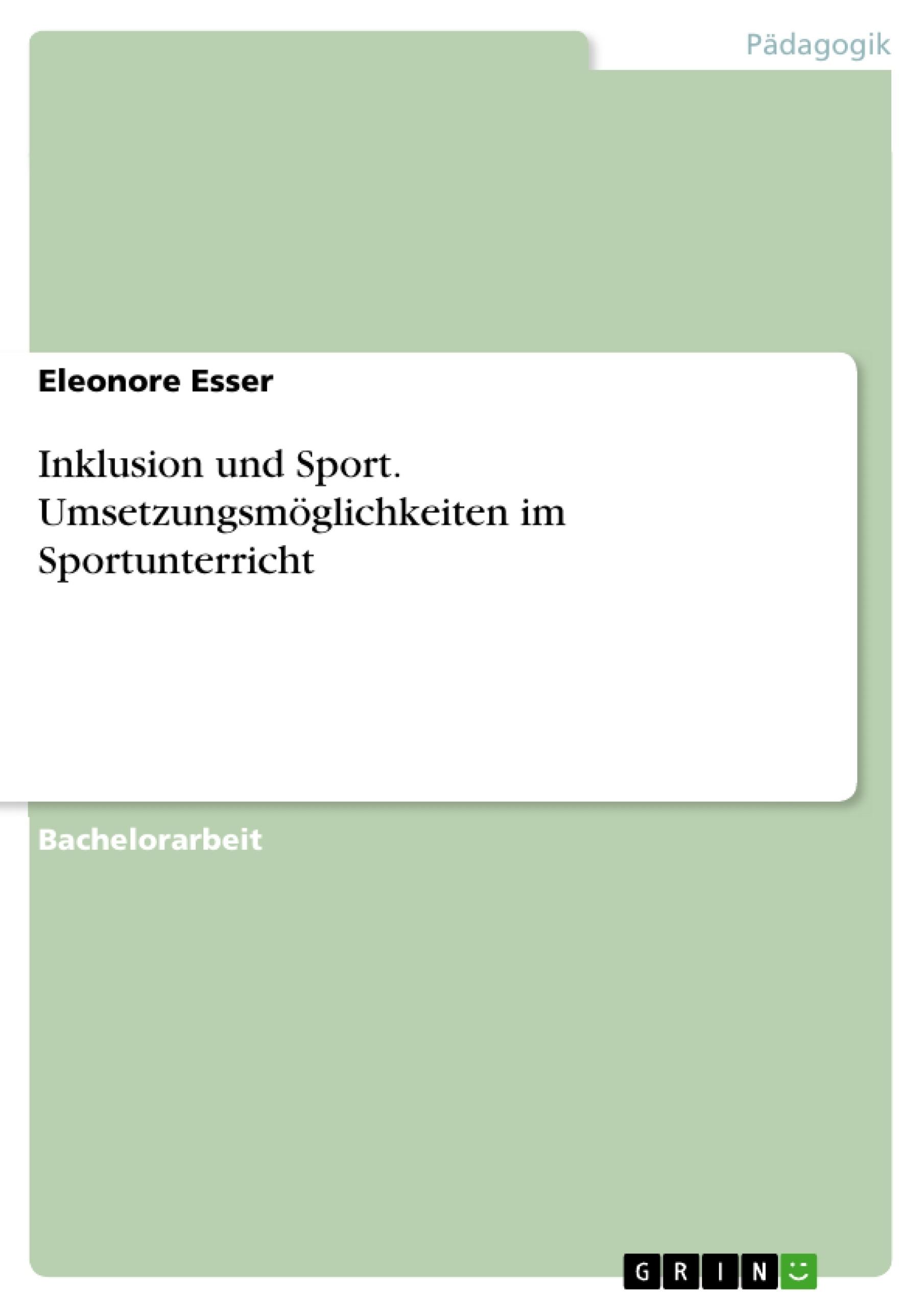 Titel: Inklusion und Sport. Umsetzungsmöglichkeiten im Sportunterricht