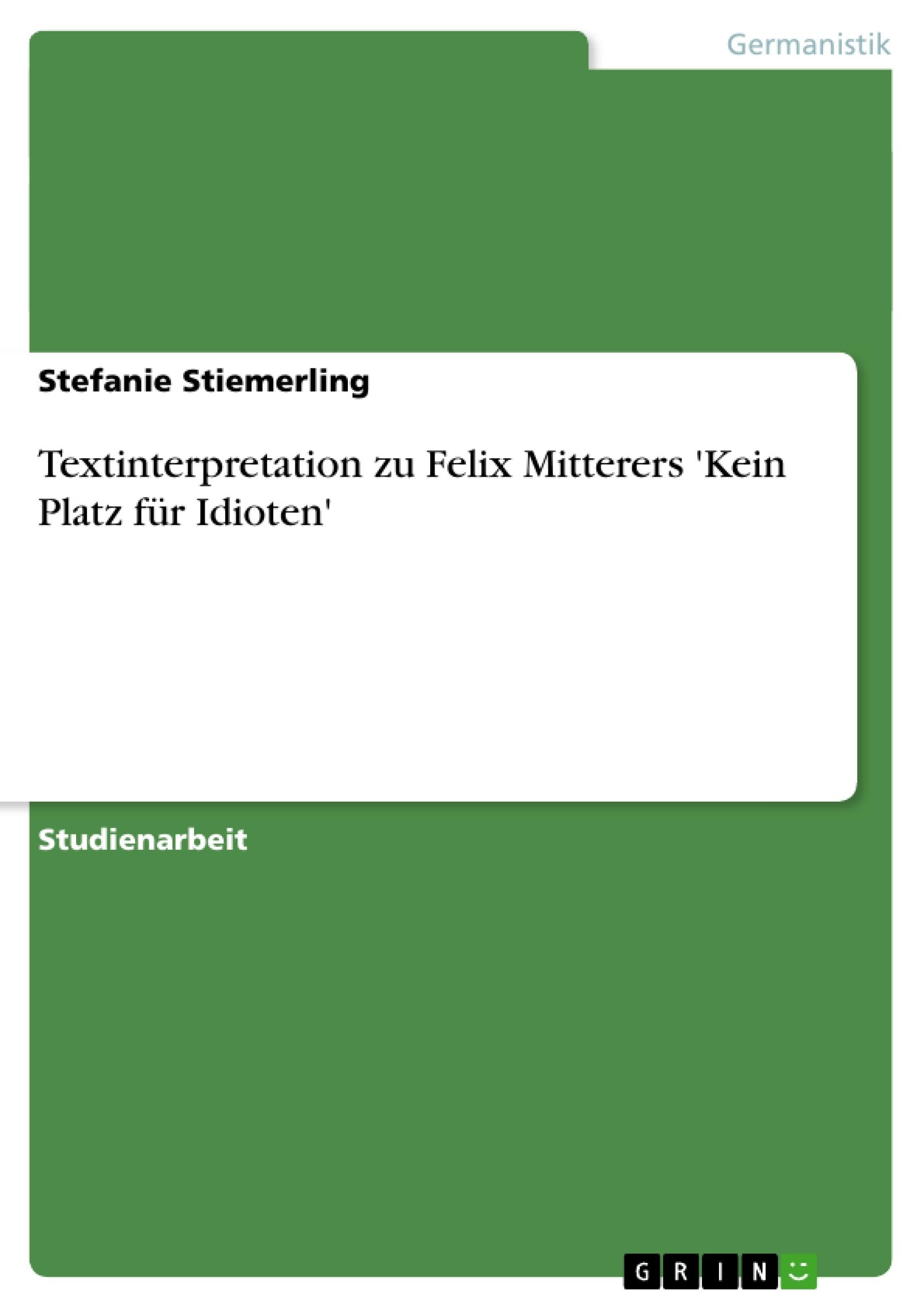 Titel: Textinterpretation zu Felix Mitterers 'Kein Platz für Idioten'