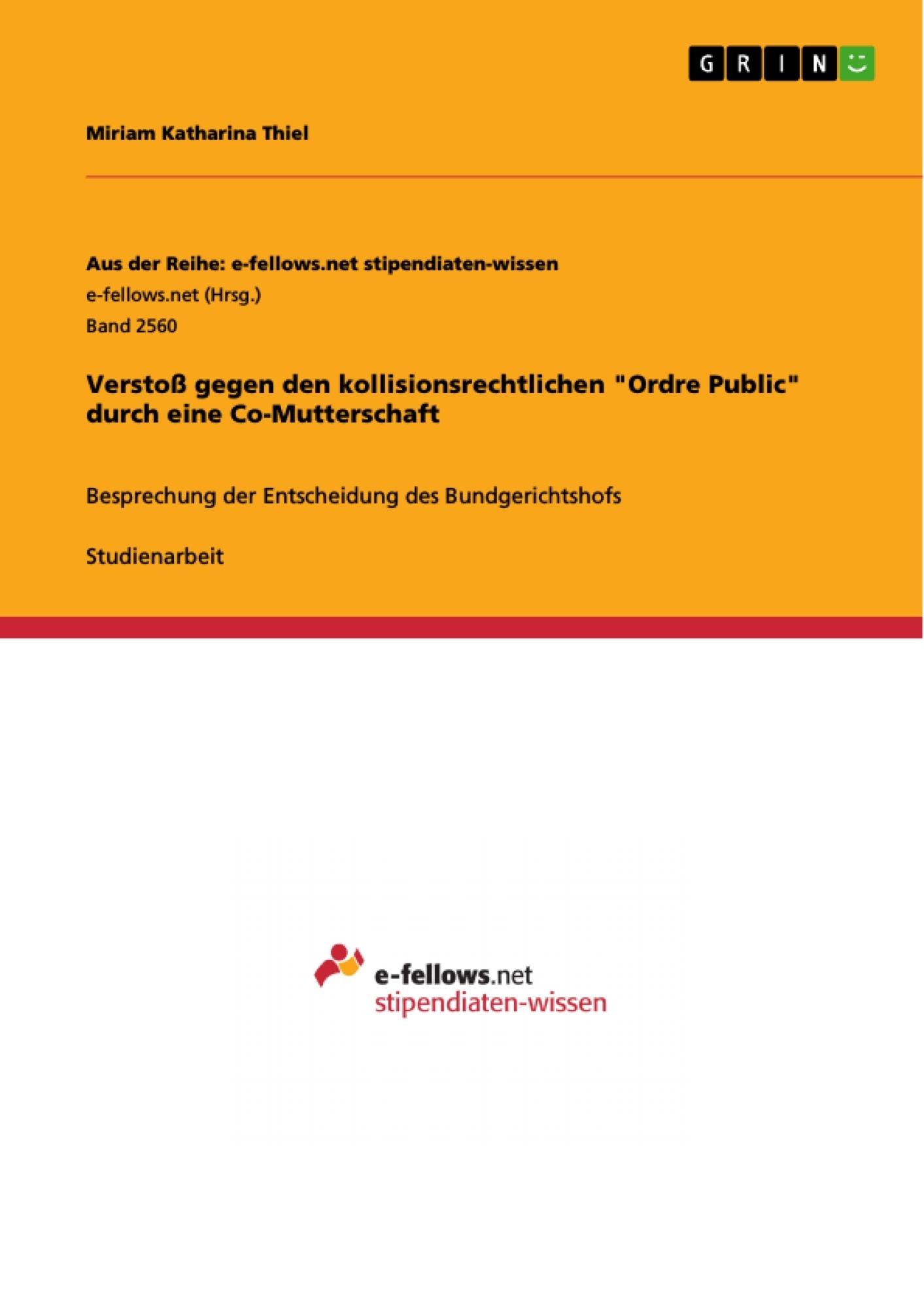 """Titel: Verstoß gegen den kollisionsrechtlichen """"Ordre Public"""" durch eine Co-Mutterschaft"""