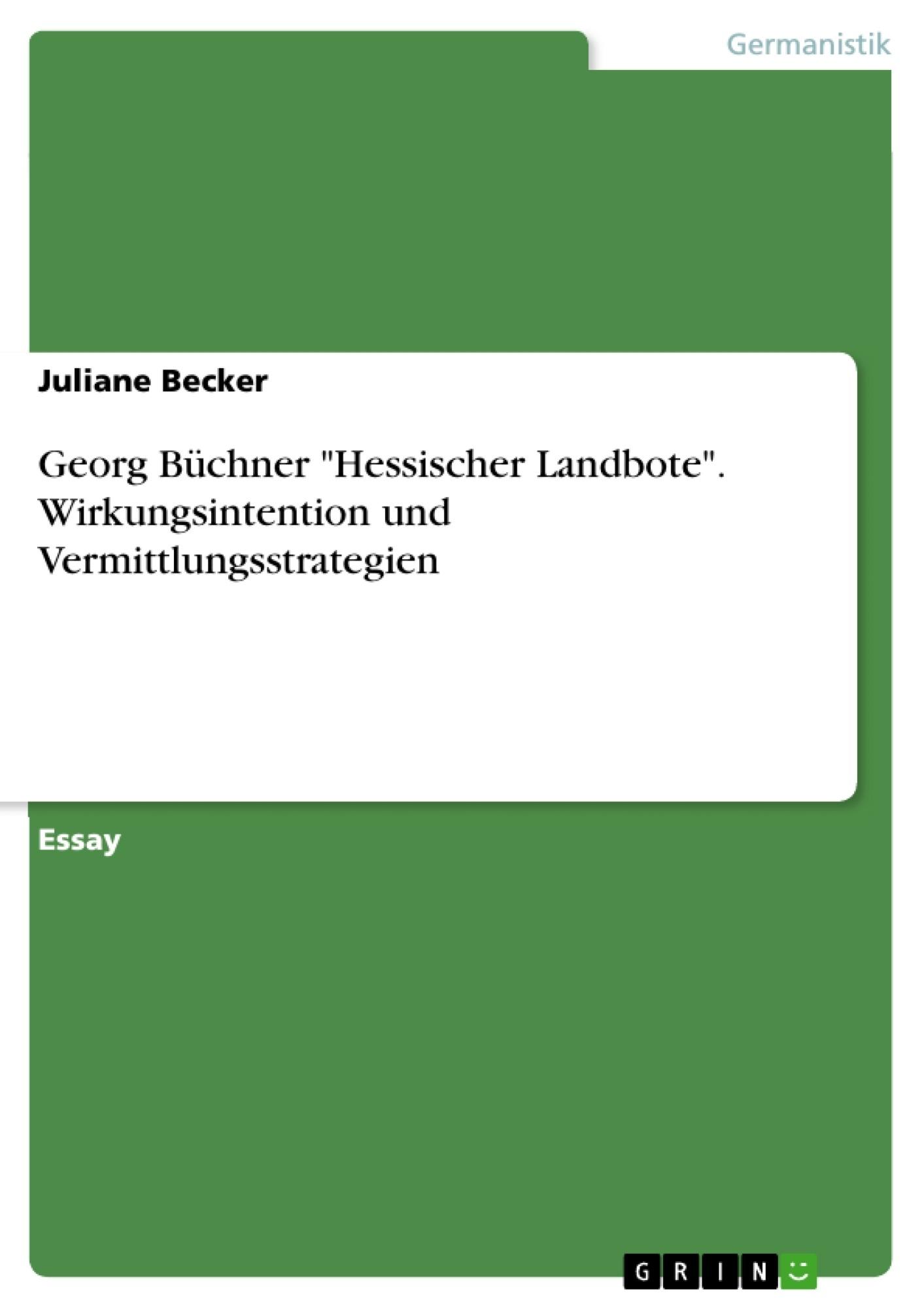 """Titel: Georg Büchner """"Hessischer Landbote"""". Wirkungsintention und Vermittlungsstrategien"""