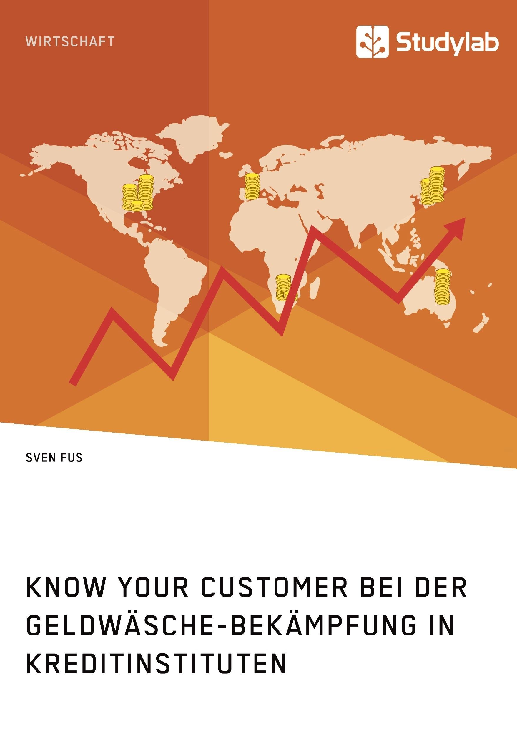 Titel: Know Your Customer bei der Geldwäsche-Bekämpfung in Kreditinstituten