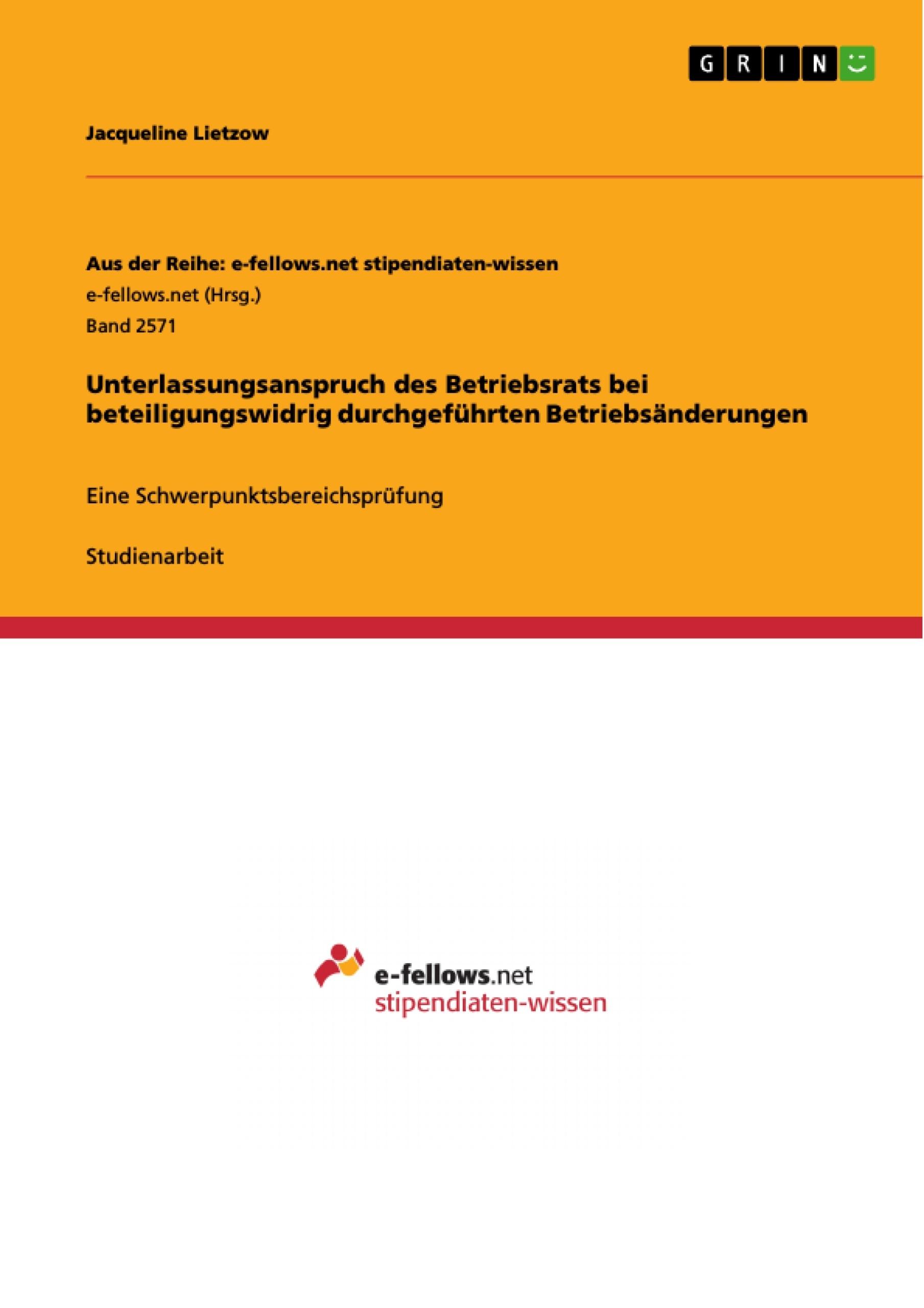 Titel: Unterlassungsanspruch des Betriebsrats bei beteiligungswidrig durchgeführten Betriebsänderungen