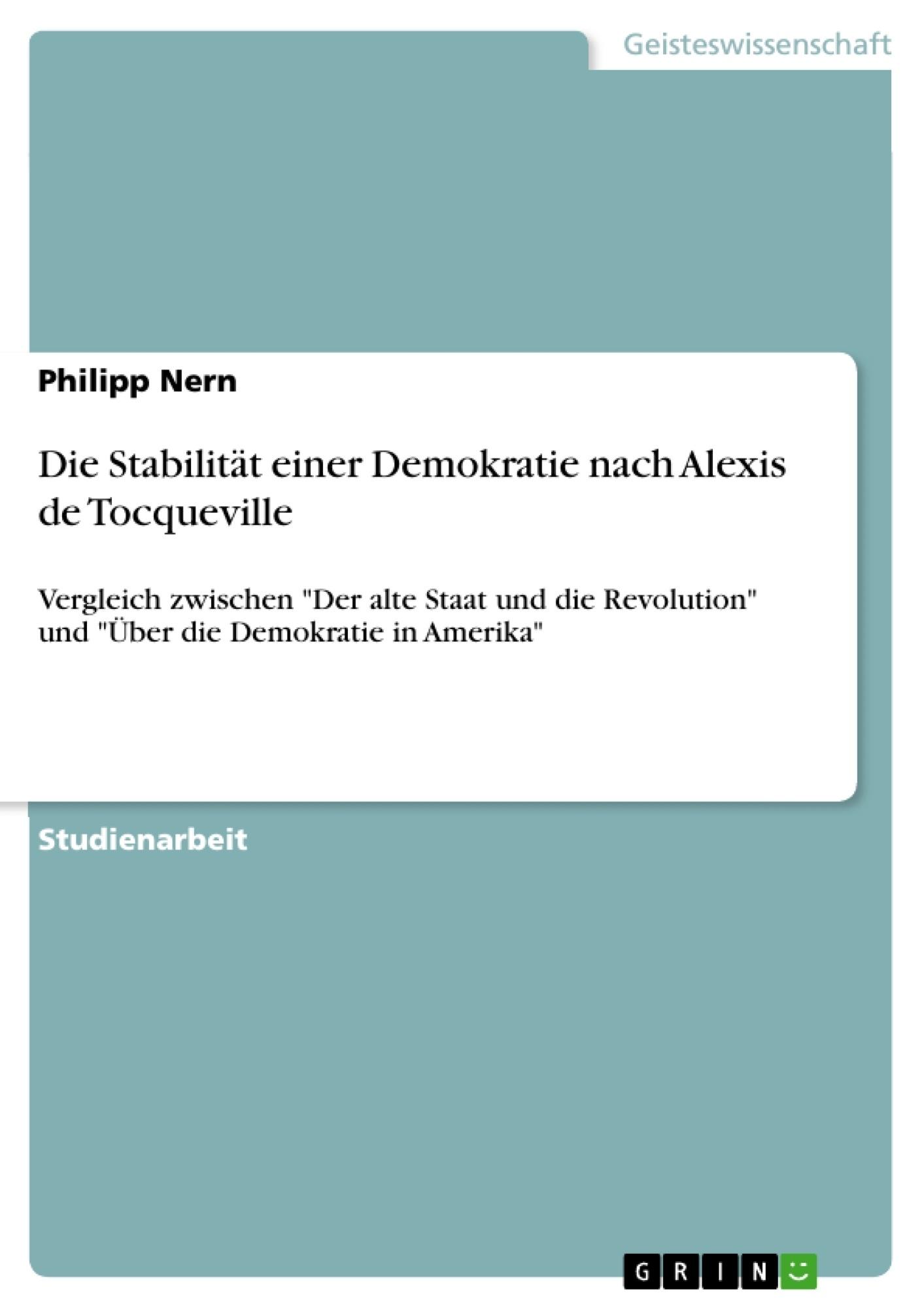 Titel: Die Stabilität einer Demokratie nach Alexis de Tocqueville