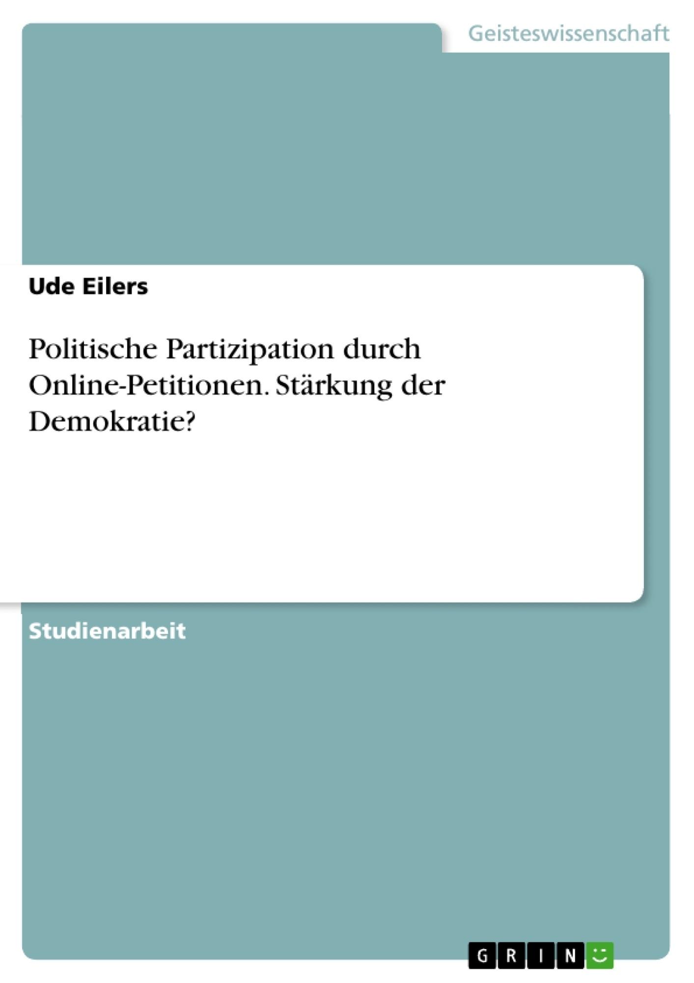 Titel: Politische Partizipation durch Online-Petitionen. Stärkung der Demokratie?