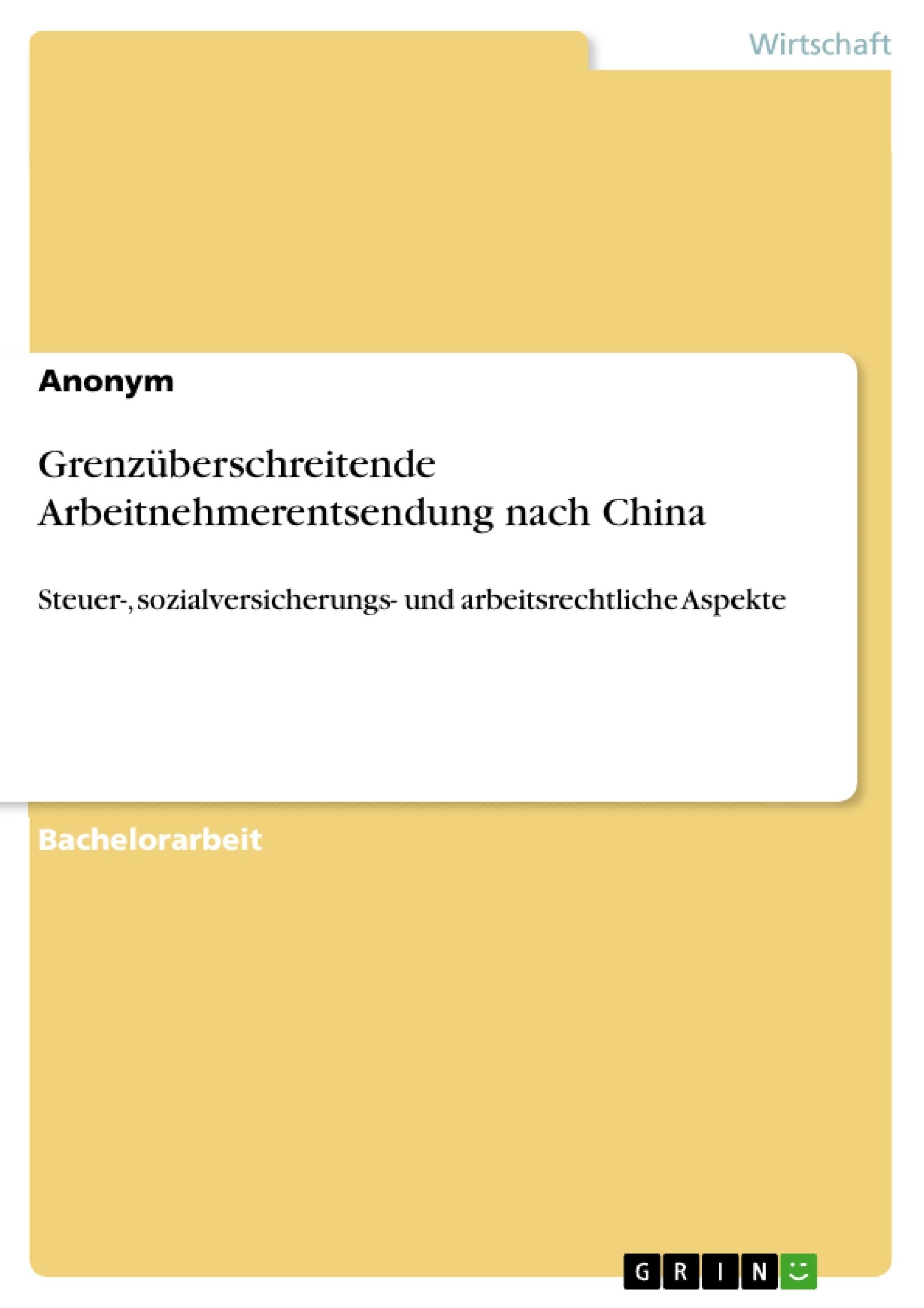 Titel: Grenzüberschreitende Arbeitnehmerentsendung nach China