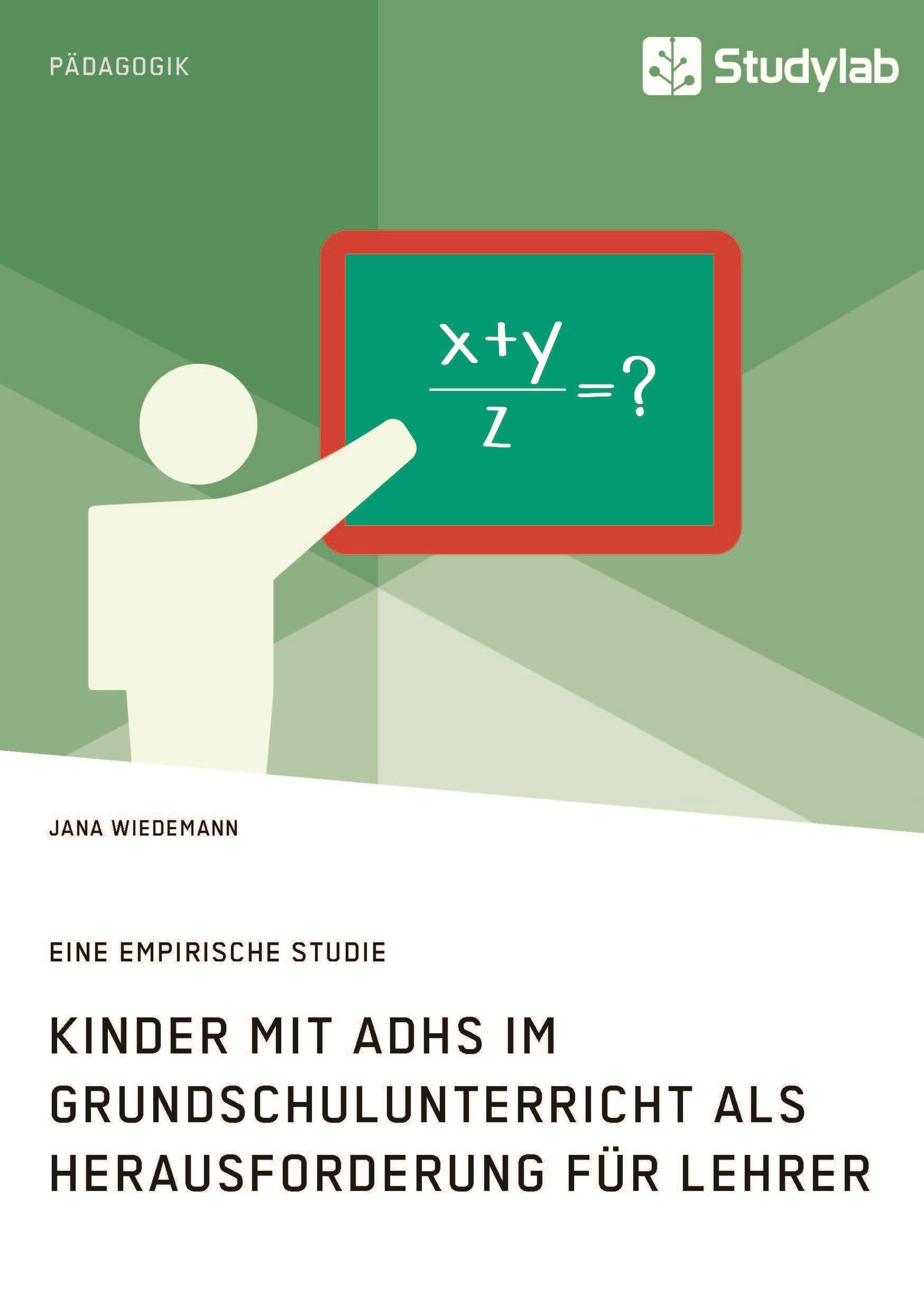Titel: Kinder mit ADHS im Grundschulunterricht als Herausforderung für Lehrer