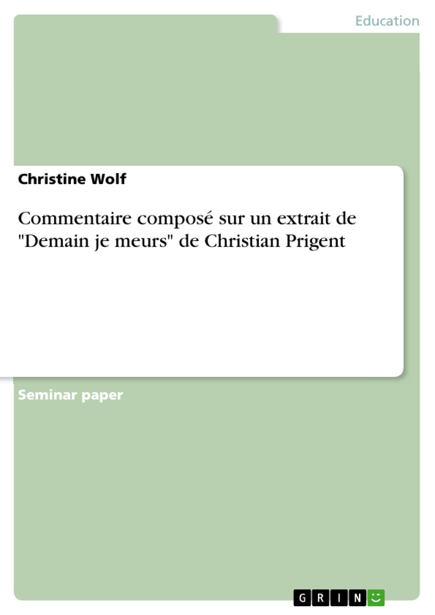 """Titre: Commentaire composé sur un extrait de """"Demain je meurs"""" de Christian Prigent"""
