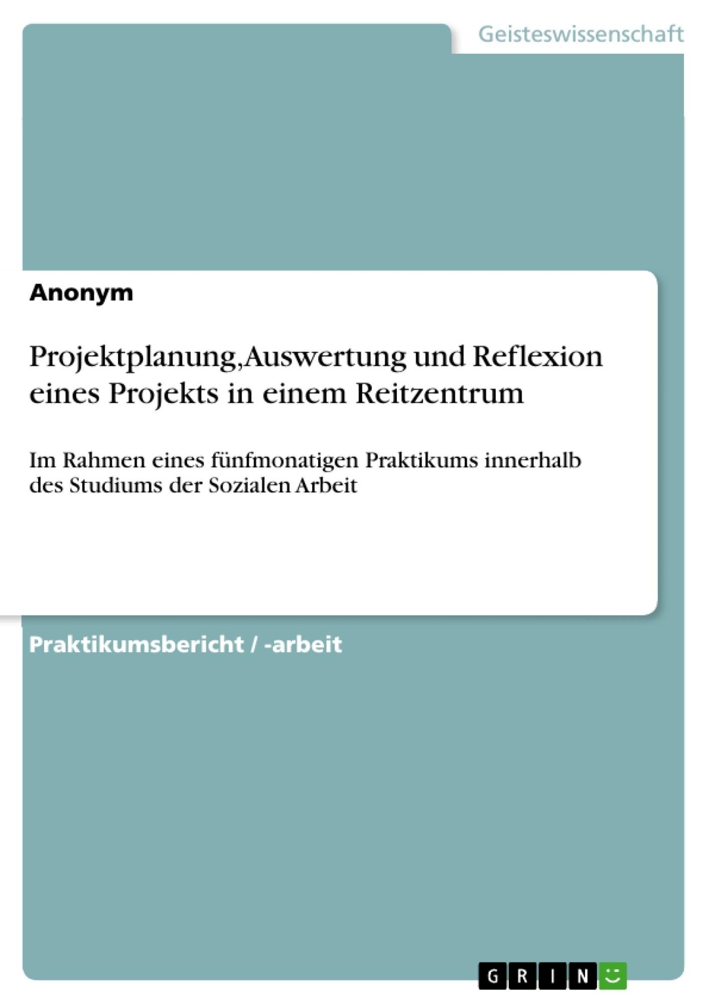 Titel: Projektplanung, Auswertung und Reflexion eines Projekts in einem Reitzentrum