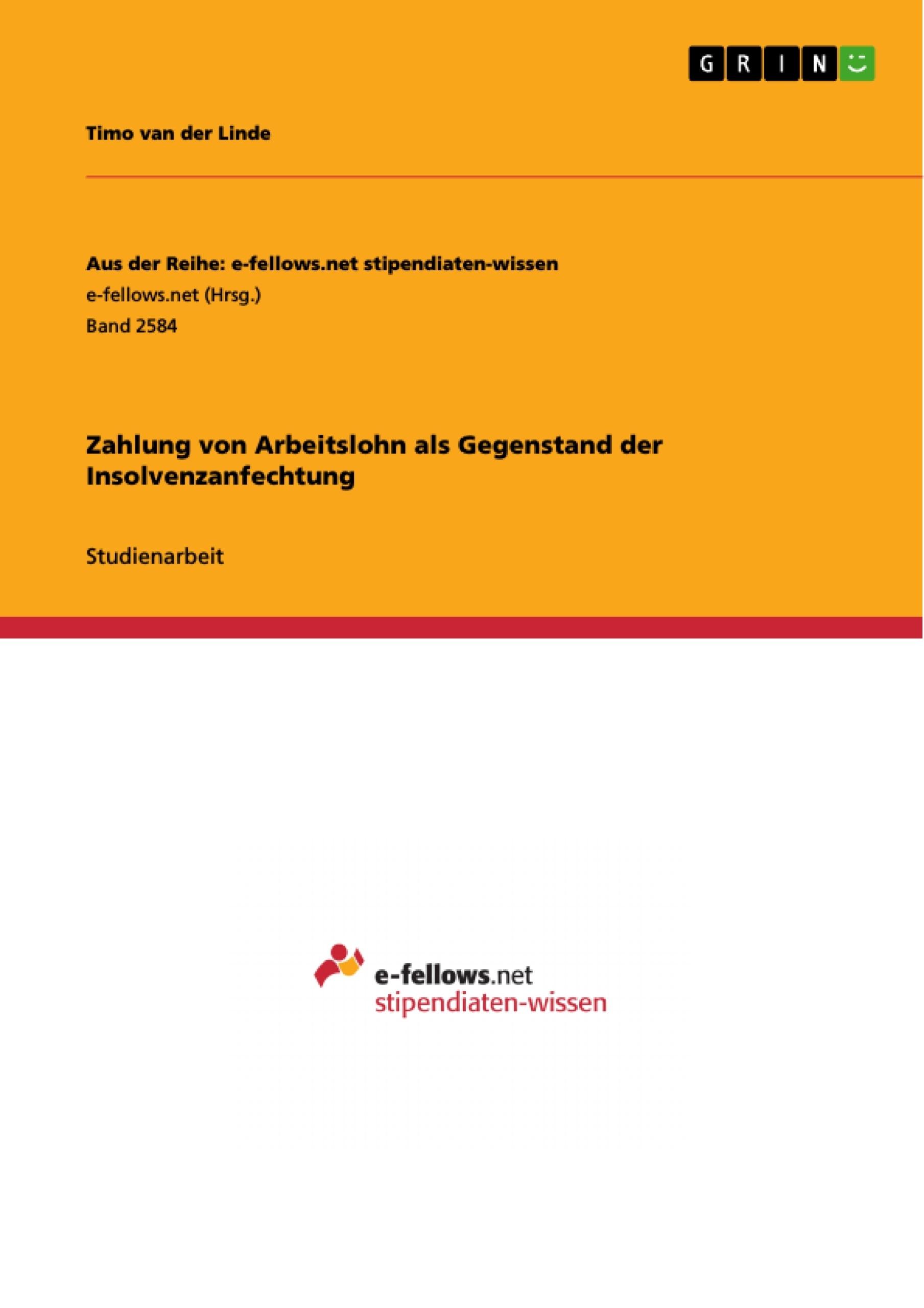 Titel: Zahlung von Arbeitslohn als Gegenstand der Insolvenzanfechtung
