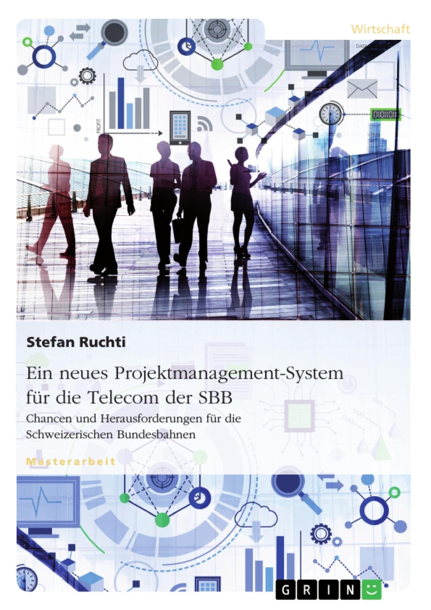 Titel: Ein neues Projektmanagement-System für die Telecom der SBB