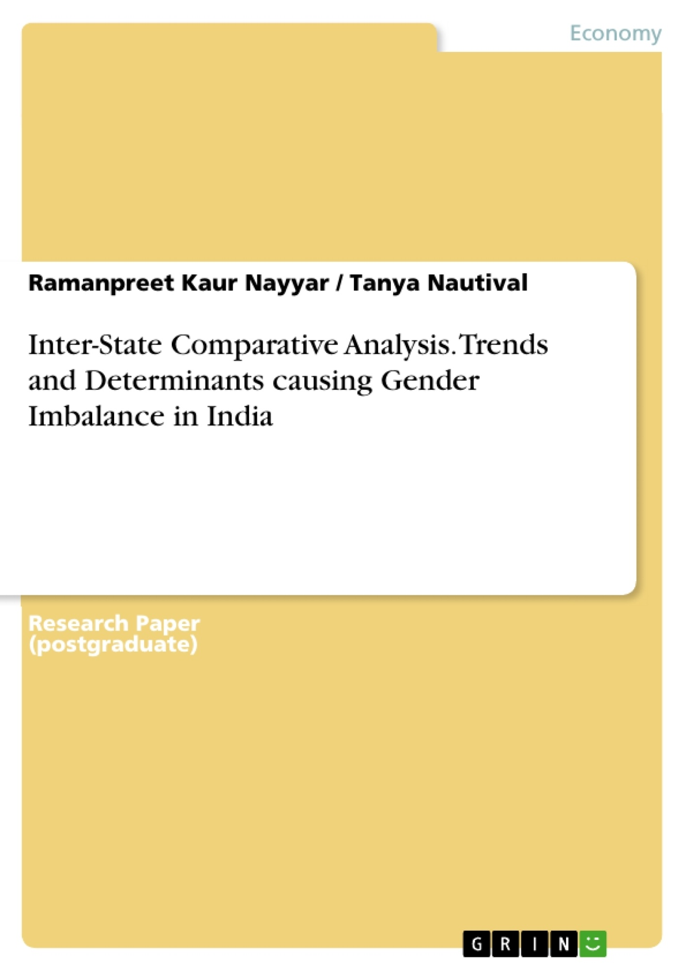 Title: Inter-State Comparative Analysis. Trends and Determinants causing Gender Imbalance in India