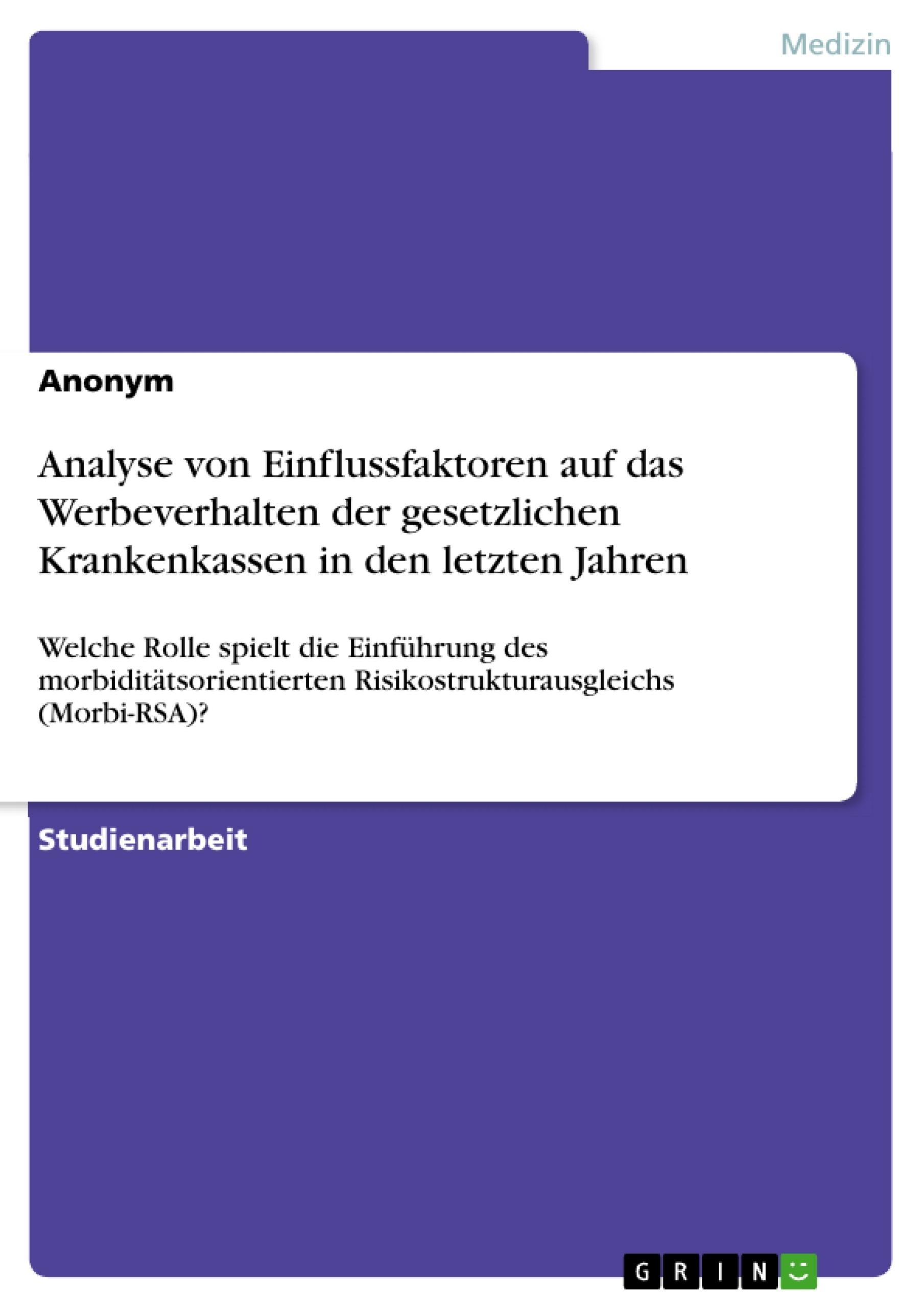Titel: Analyse von Einflussfaktoren auf das Werbeverhalten der gesetzlichen Krankenkassen in den letzten Jahren