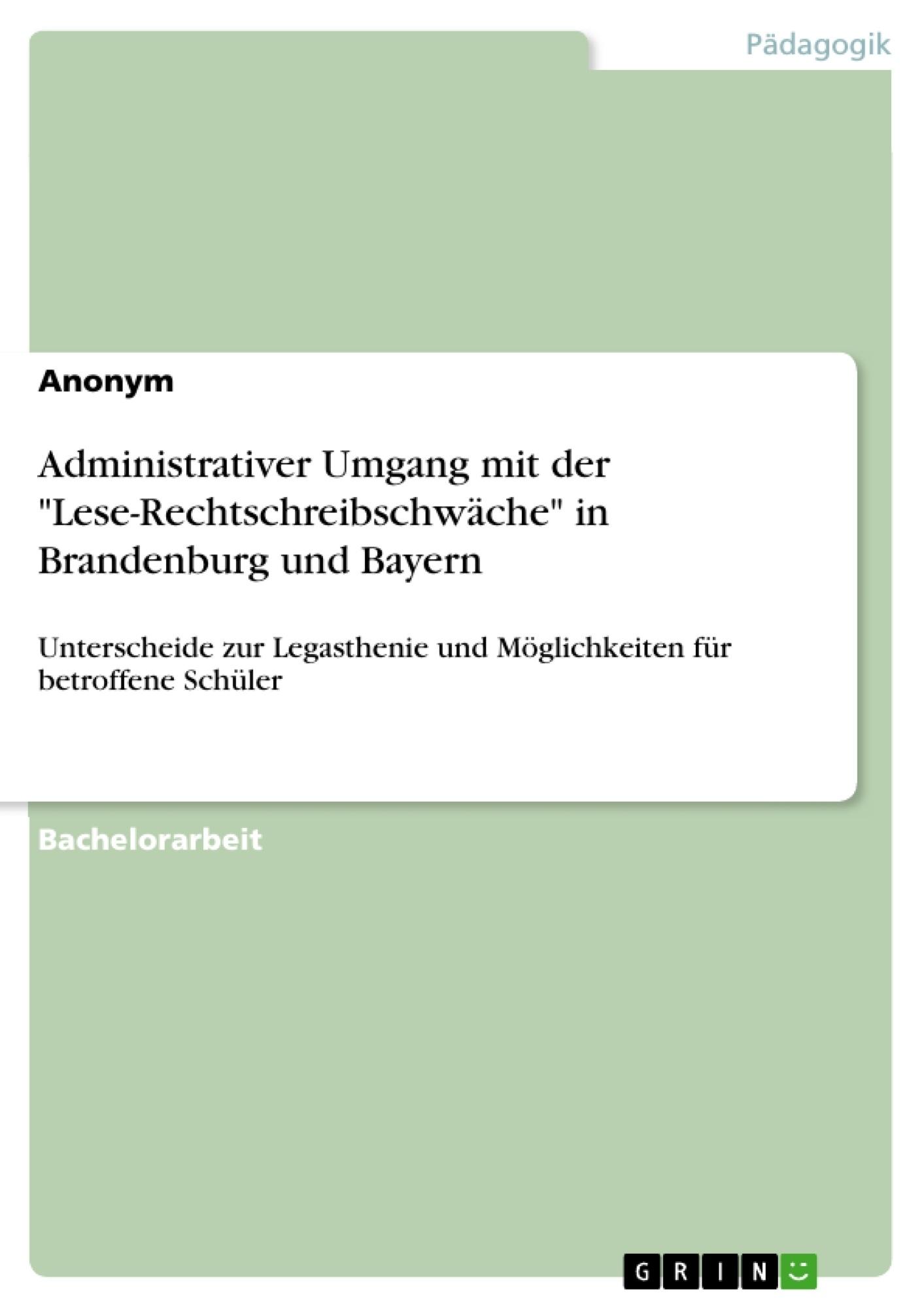 """Titel: Administrativer Umgang mit der """"Lese-Rechtschreibschwäche"""" in Brandenburg und Bayern"""