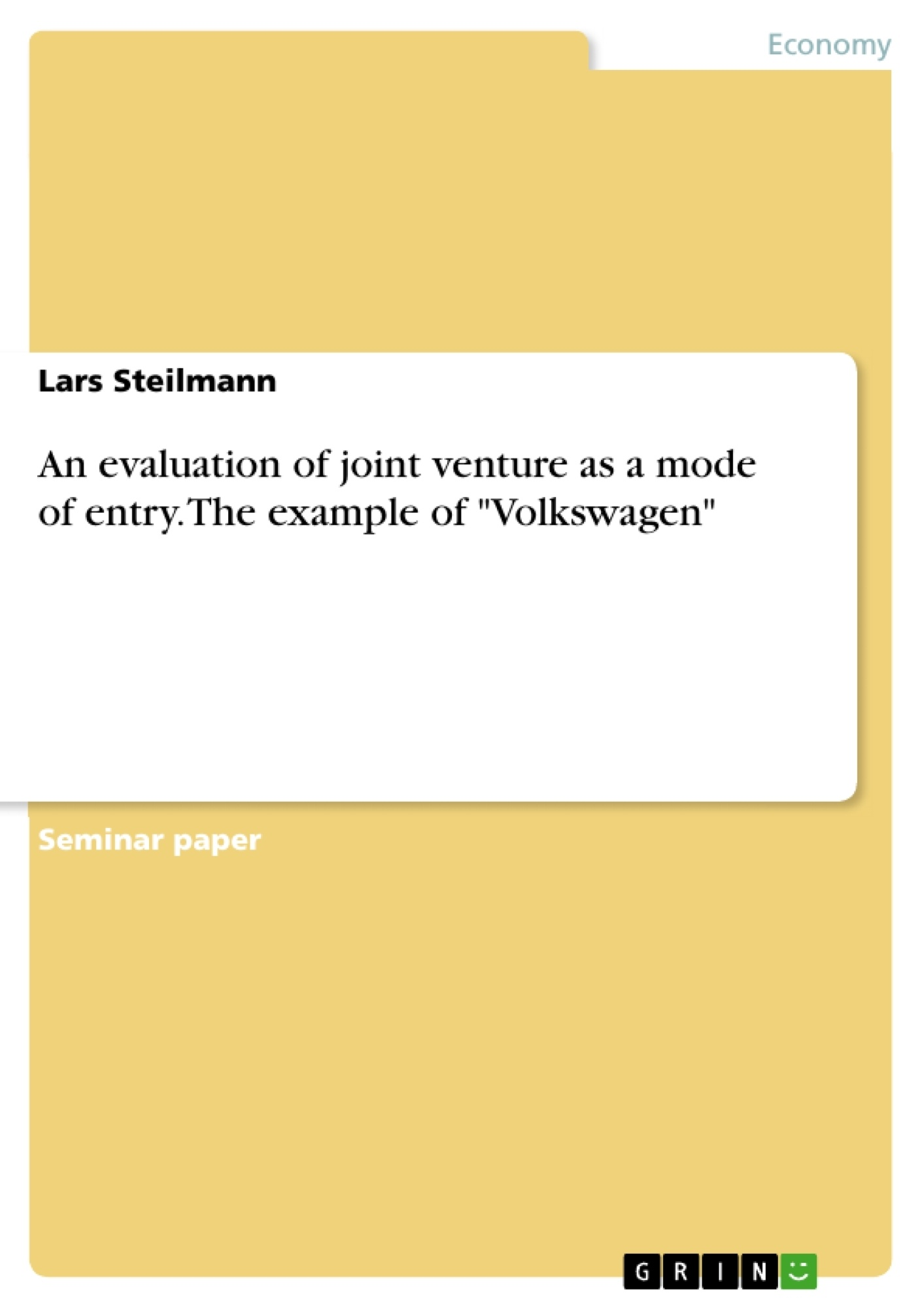 """Title: An evaluation of joint venture as a mode of entry. The example of """"Volkswagen"""""""