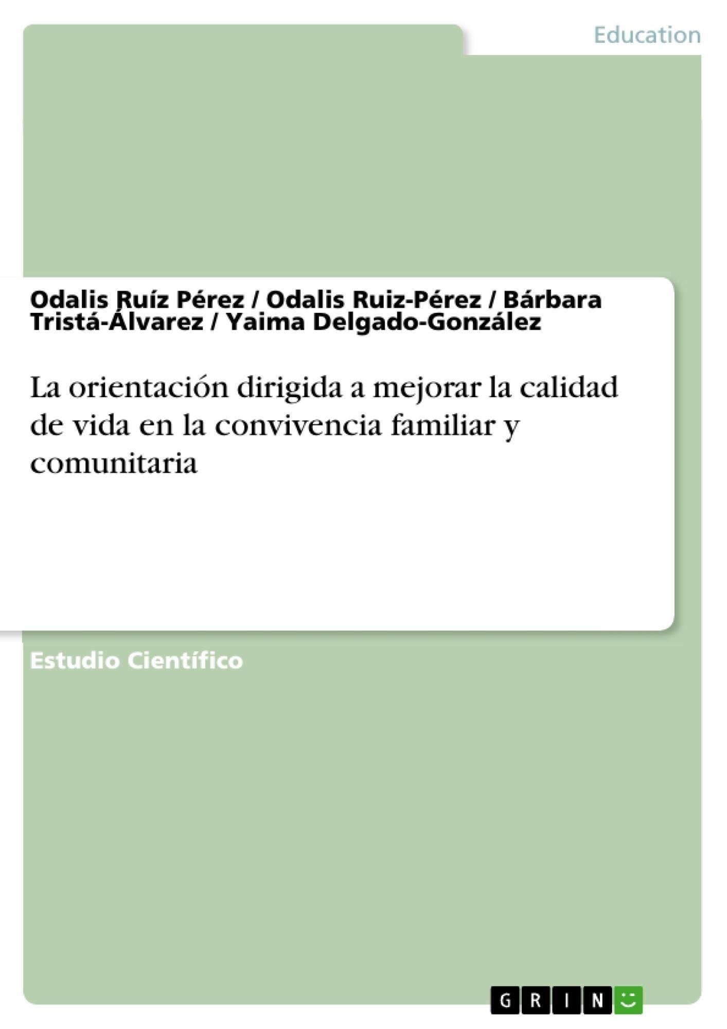 Título: La orientación dirigida a mejorar la calidad de vida en la convivencia familiar y comunitaria