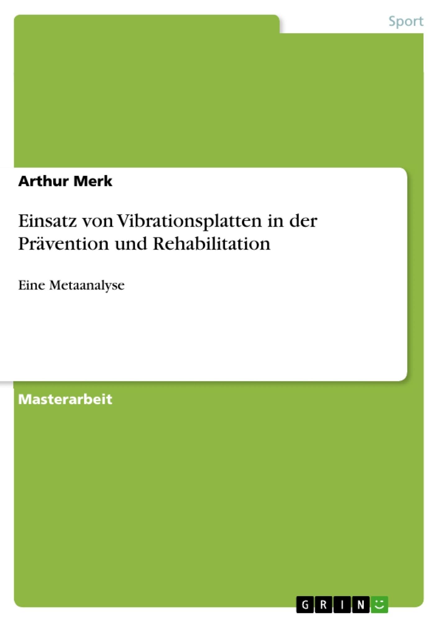 Titel: Einsatz von Vibrationsplatten in der Prävention und Rehabilitation