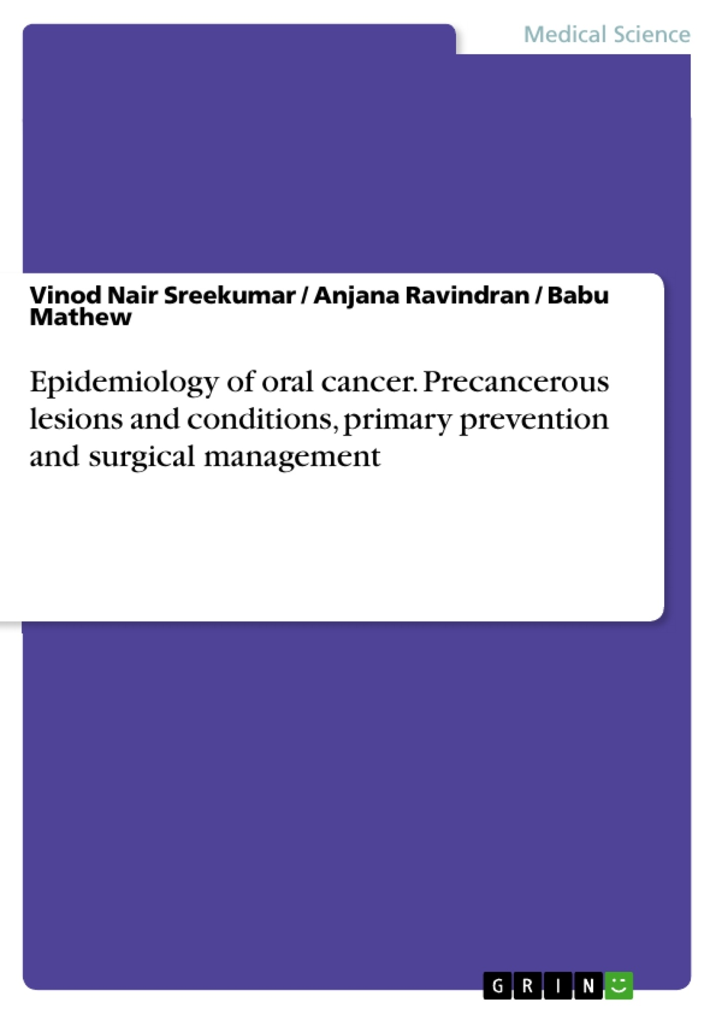 GRIN - Epidemiology of oral cancer  Precancerous lesions and conditions,  primary prevention and surgical management