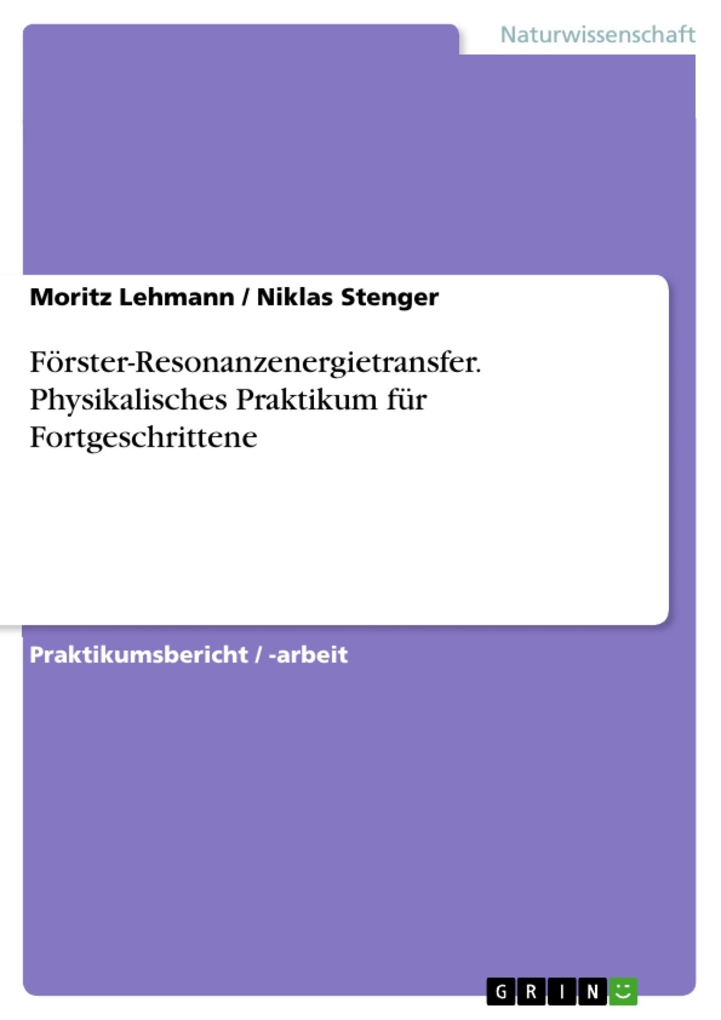 Titel: Förster-Resonanzenergietransfer. Physikalisches Praktikum für Fortgeschrittene