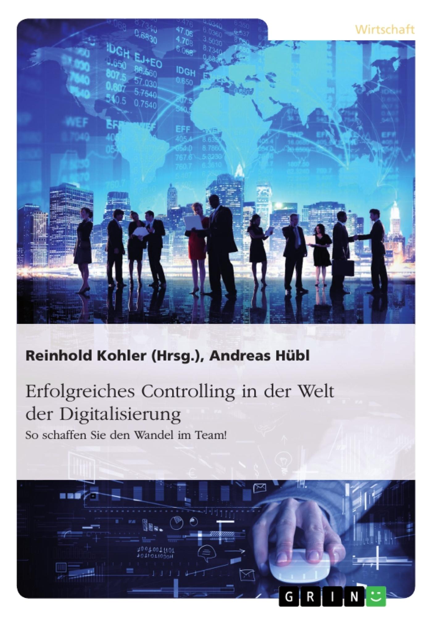 Titel: Erfolgreiches Controlling in der Welt der Digitalisierung