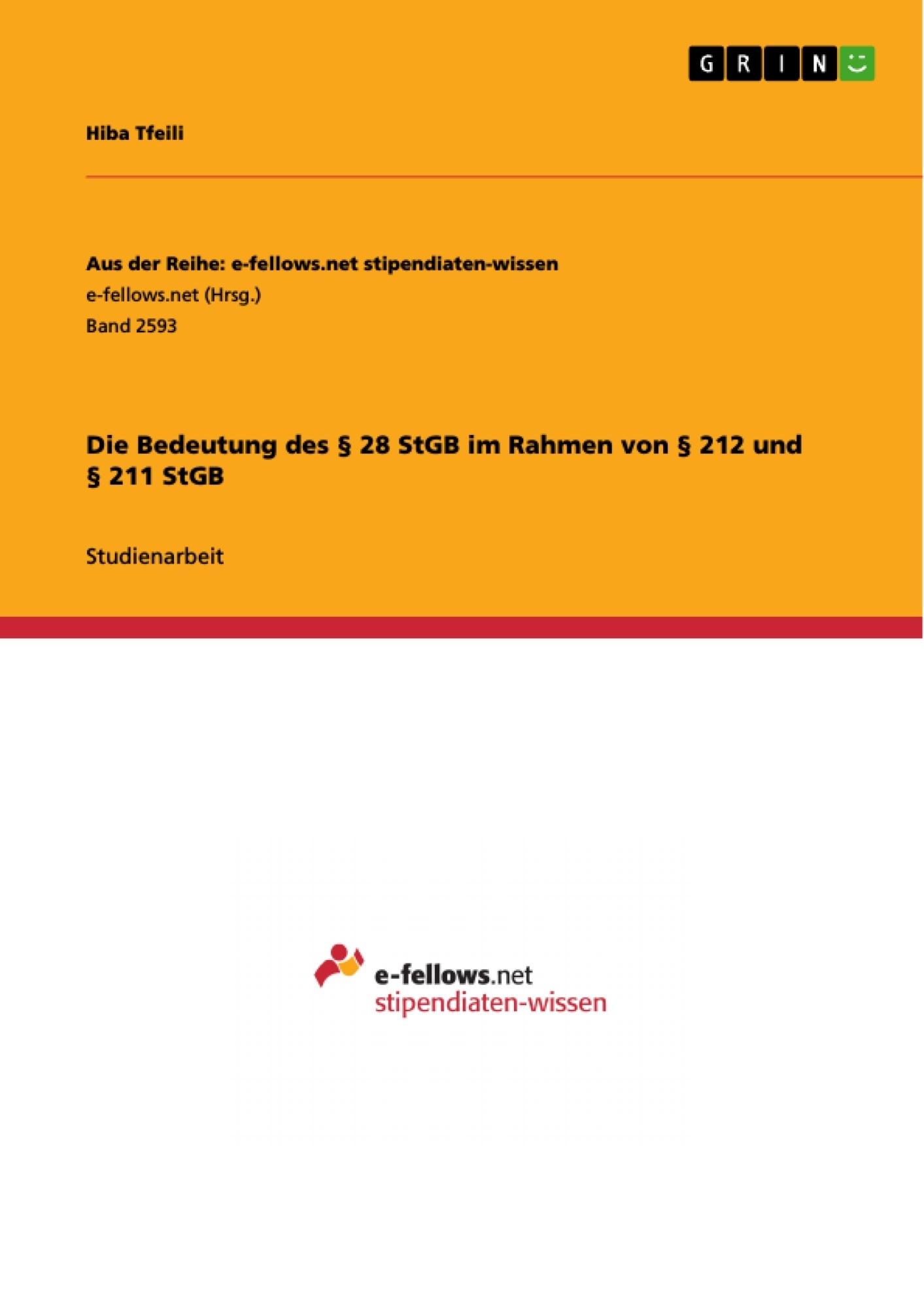 Die Bedeutung des § 28 StGB im Rahmen von § 212 und § 211 StGB ...