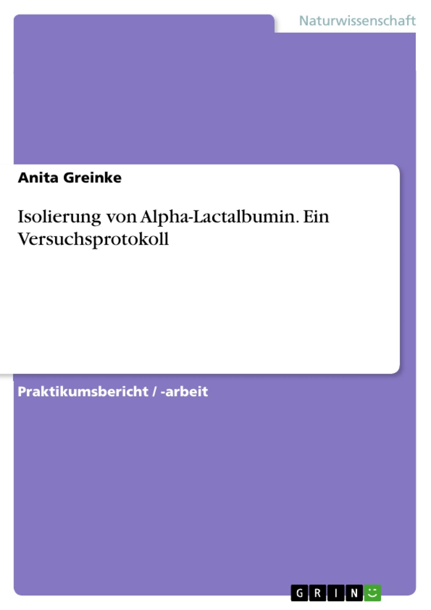 Titel: Isolierung von Alpha-Lactalbumin. Ein Versuchsprotokoll