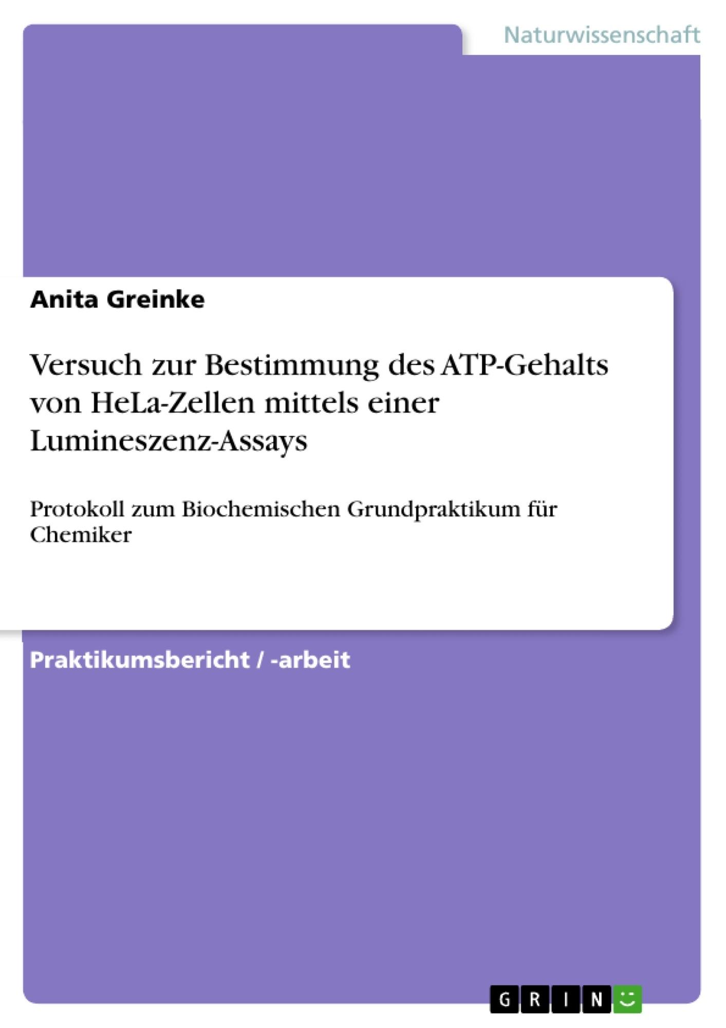 Titel: Versuch zur Bestimmung des ATP-Gehalts von HeLa-Zellen mittels einer Lumineszenz-Assays
