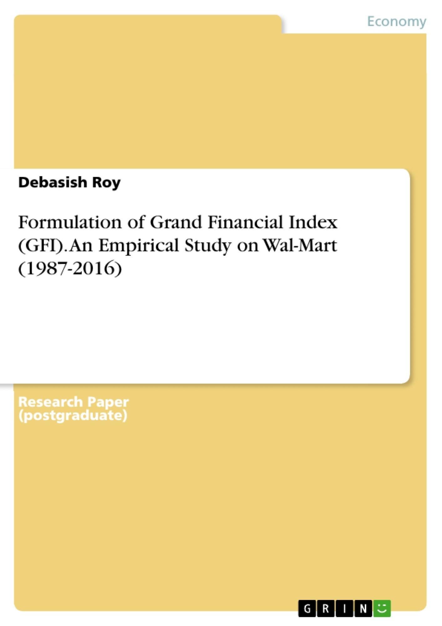 Title: Formulation of Grand Financial Index (GFI). An Empirical Study on Wal-Mart (1987-2016)