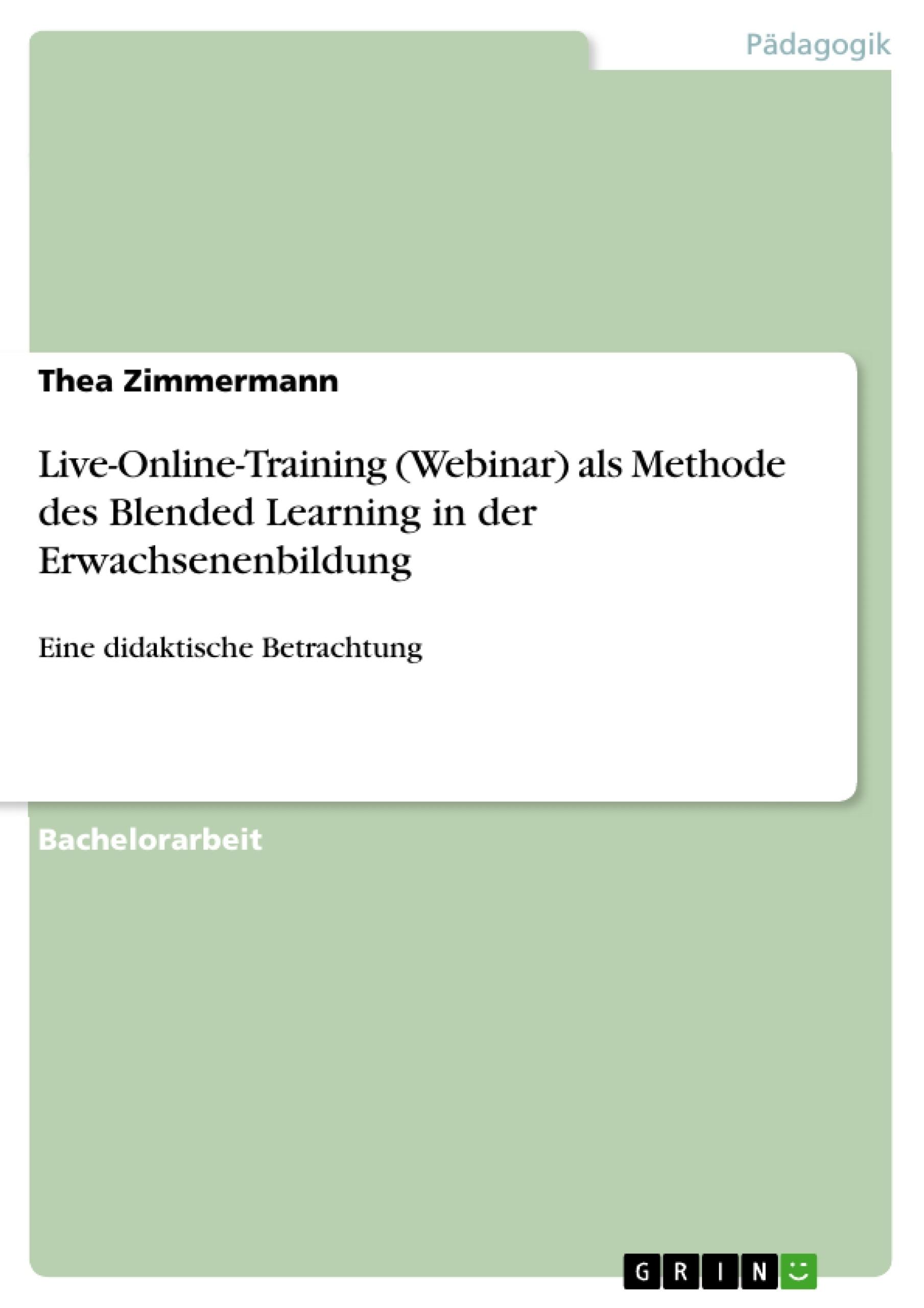 Titel: Live-Online-Training (Webinar) als Methode des Blended Learning in der Erwachsenenbildung