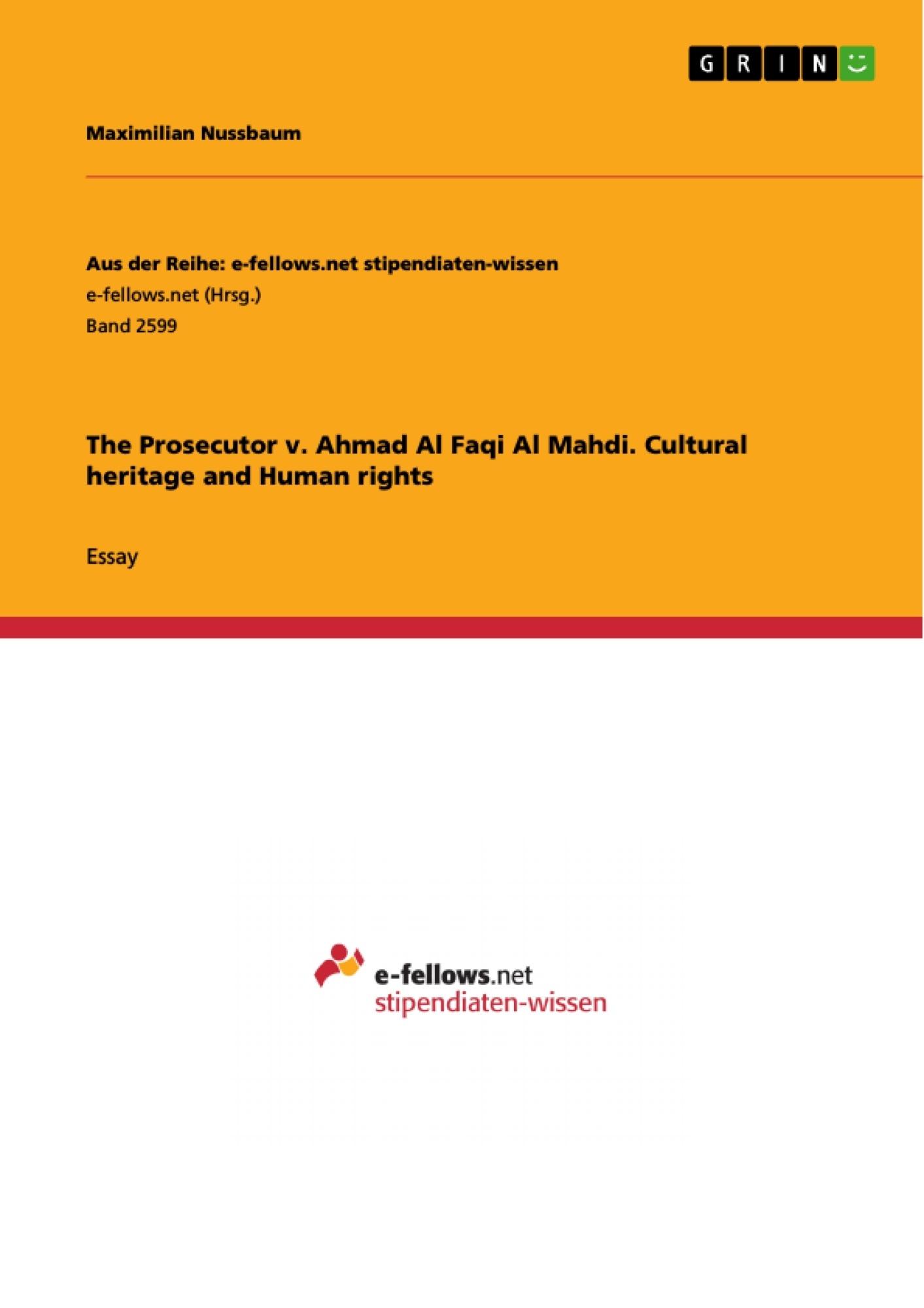 Title: The Prosecutor v. Ahmad Al Faqi Al Mahdi. Cultural heritage and Human rights