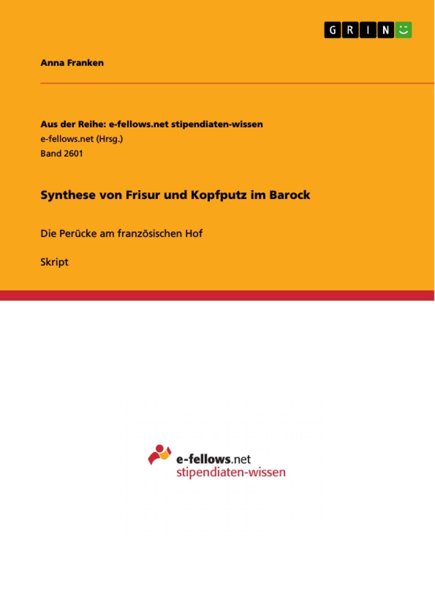 Titel: Synthese von Frisur und Kopfputz im Barock